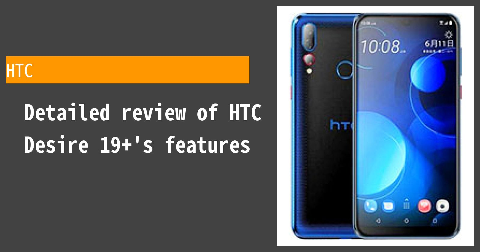 Detailed review of HTC Desire 19+'s features