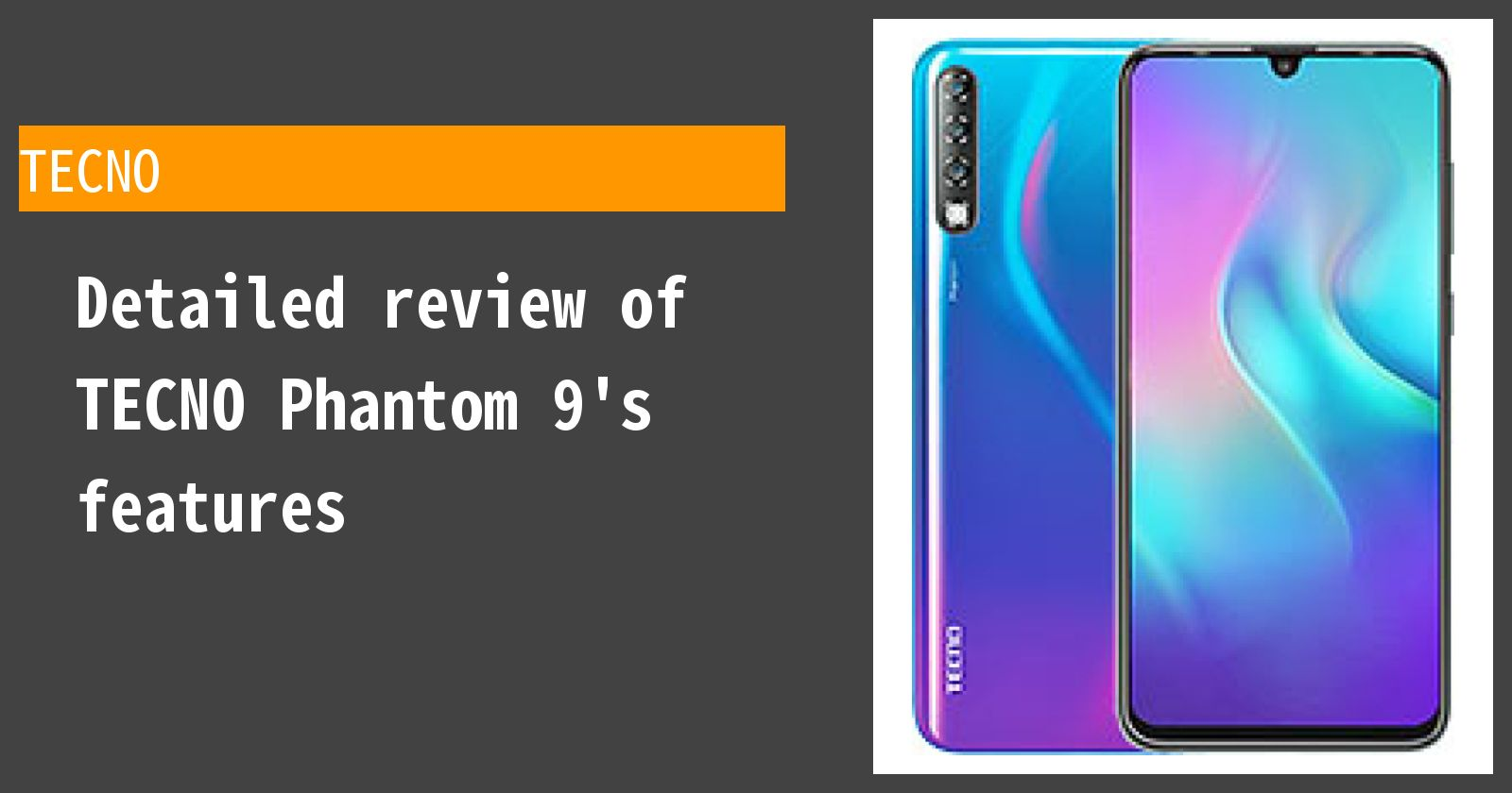 Detailed review of TECNO Phantom 9's features