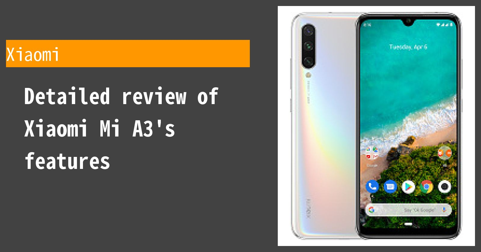 Detailed review of Xiaomi Mi A3's features
