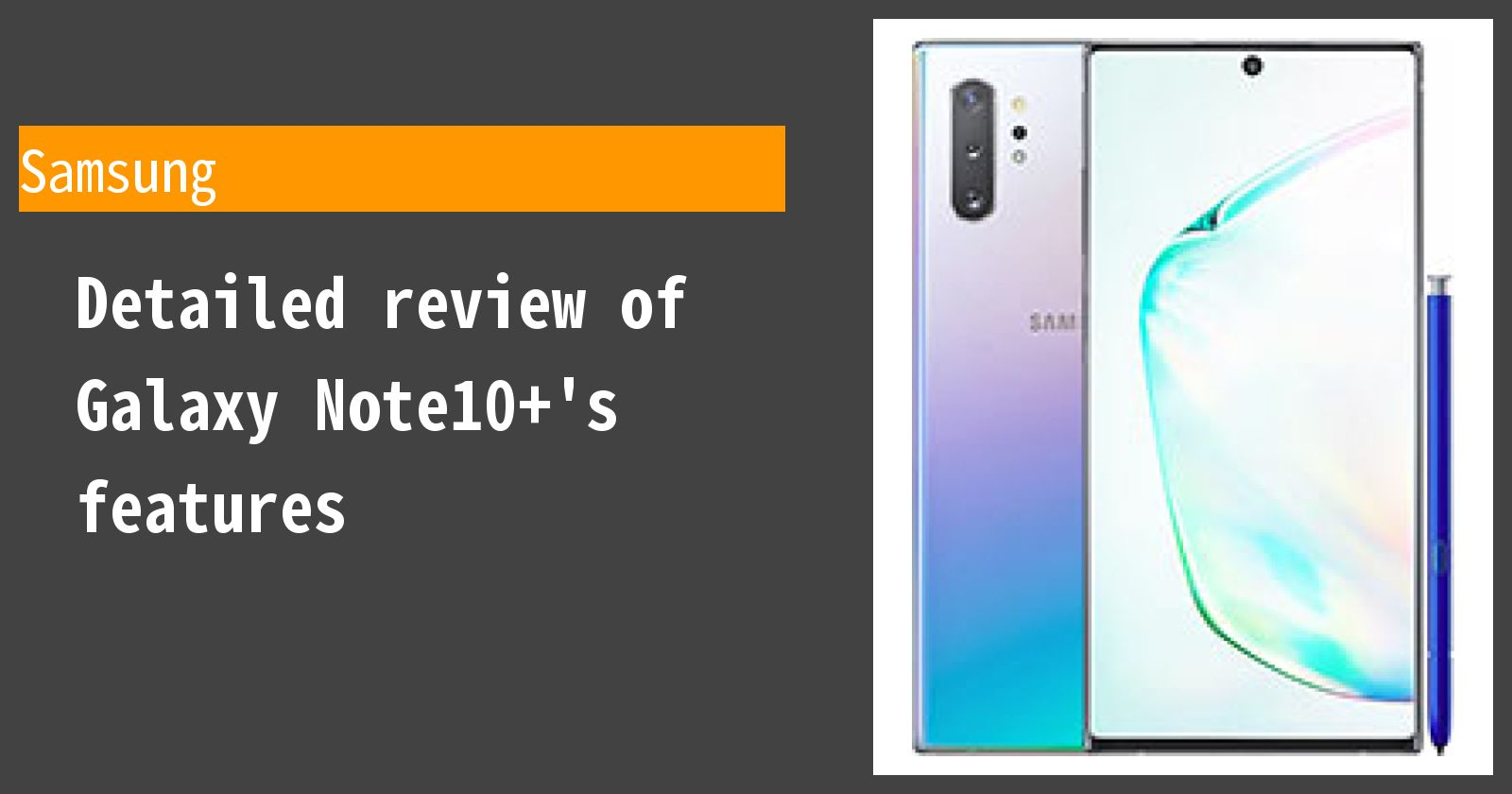 Detailed review of Galaxy Note10+'s features