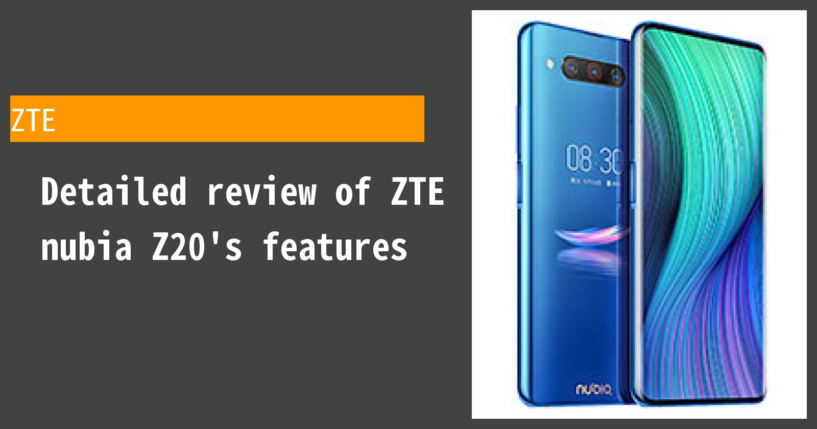 Detailed review of ZTE nubia Z20's features