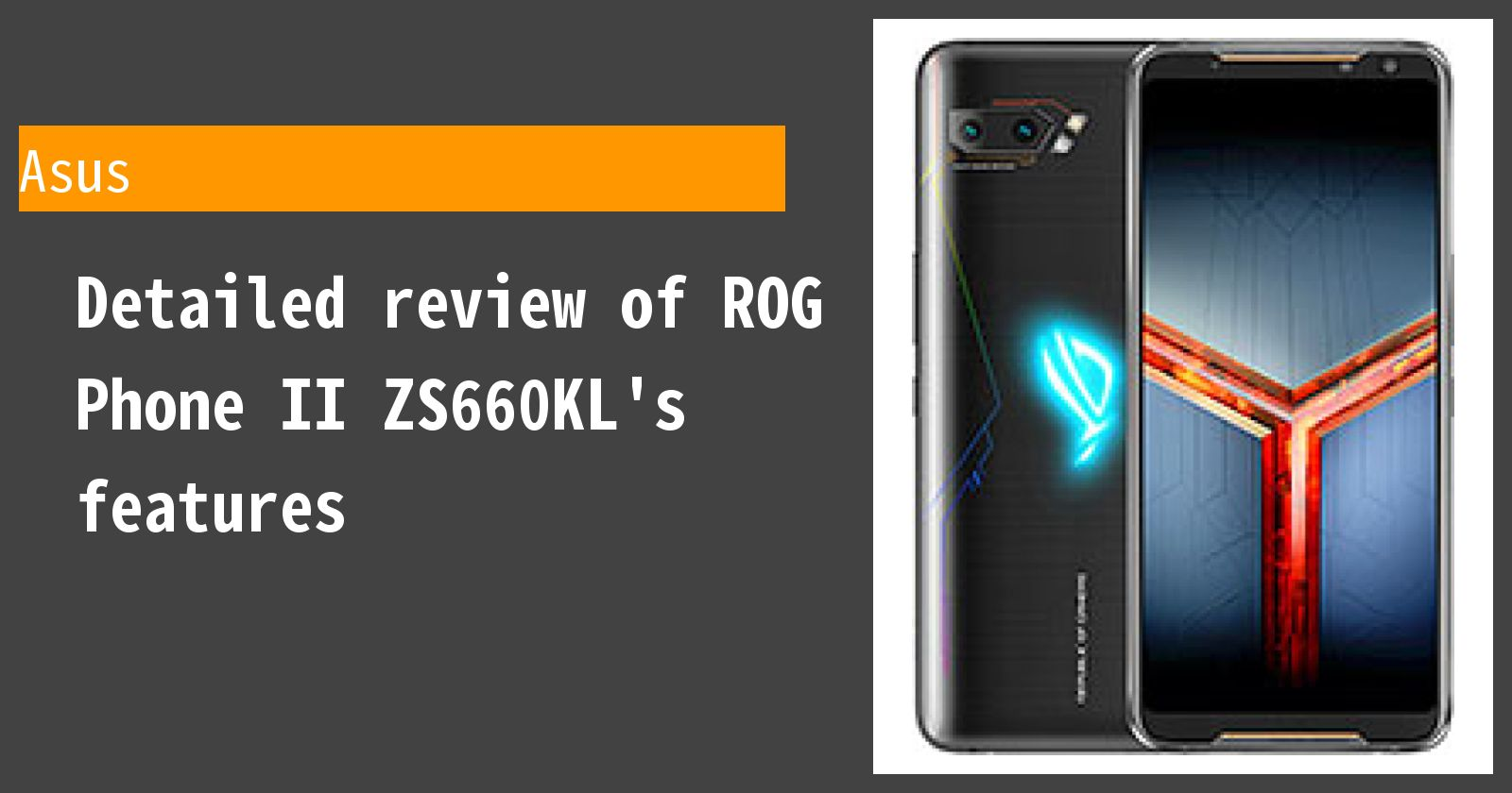 Detailed review of ROG Phone II ZS660KL's features