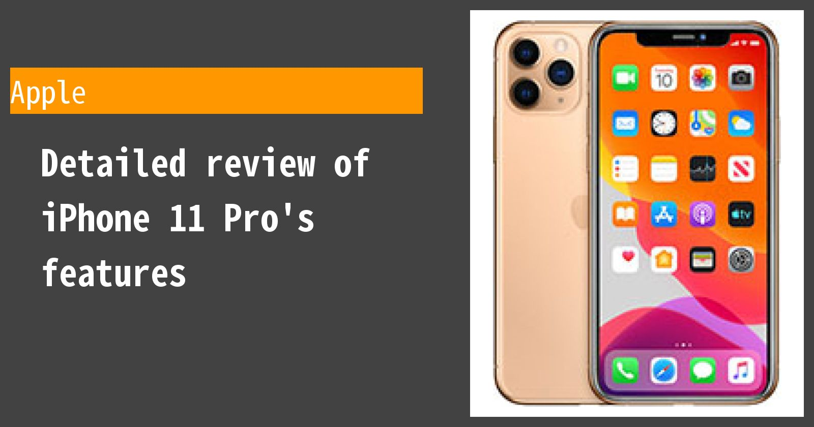 Detailed review of iPhone 11 Pro's features
