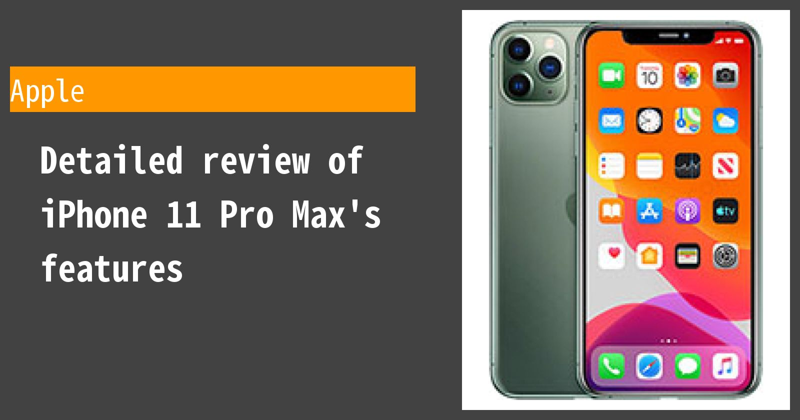 Detailed review of iPhone 11 Pro Max's features