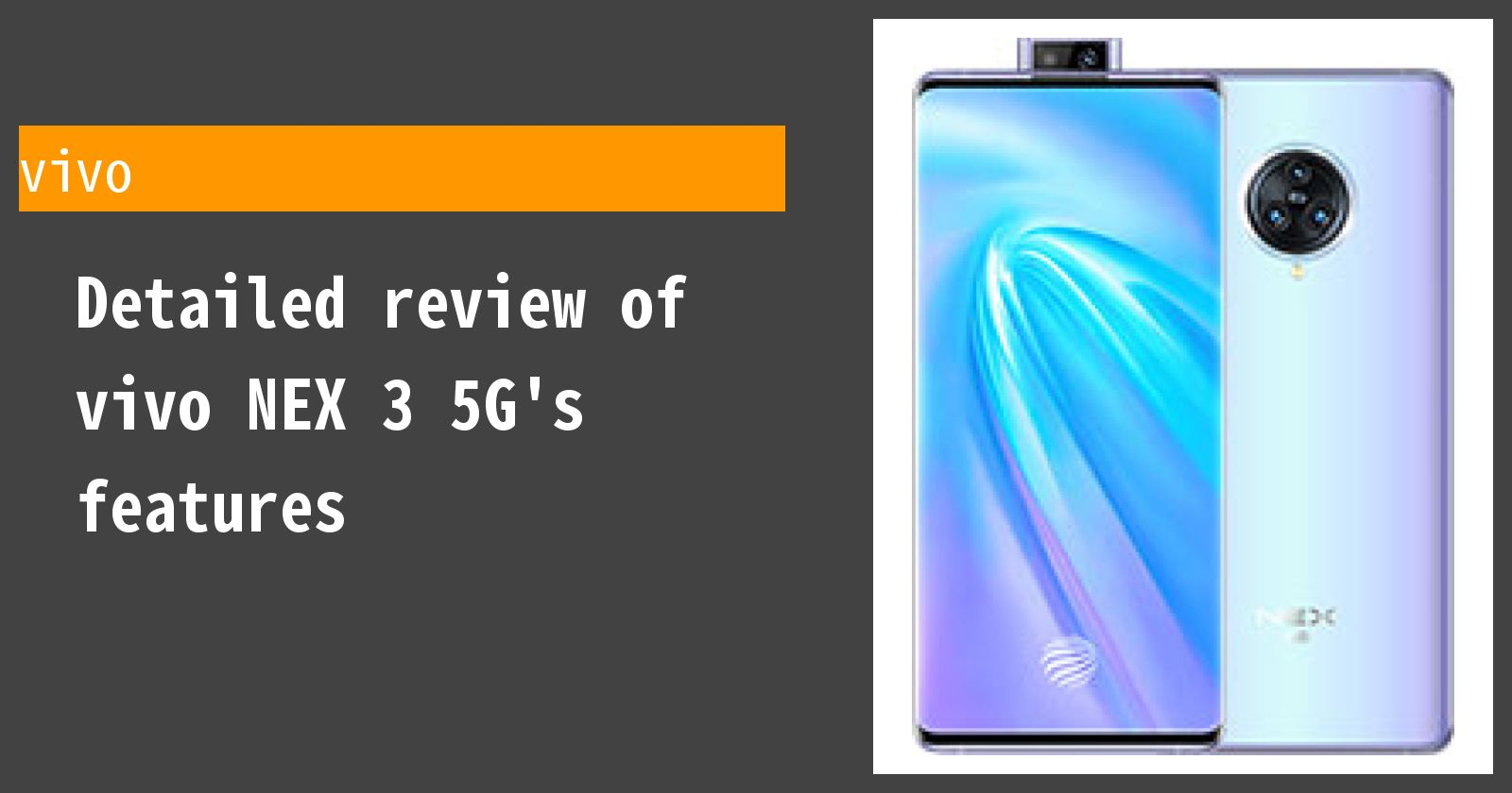 Detailed review of vivo NEX 3 5G's features
