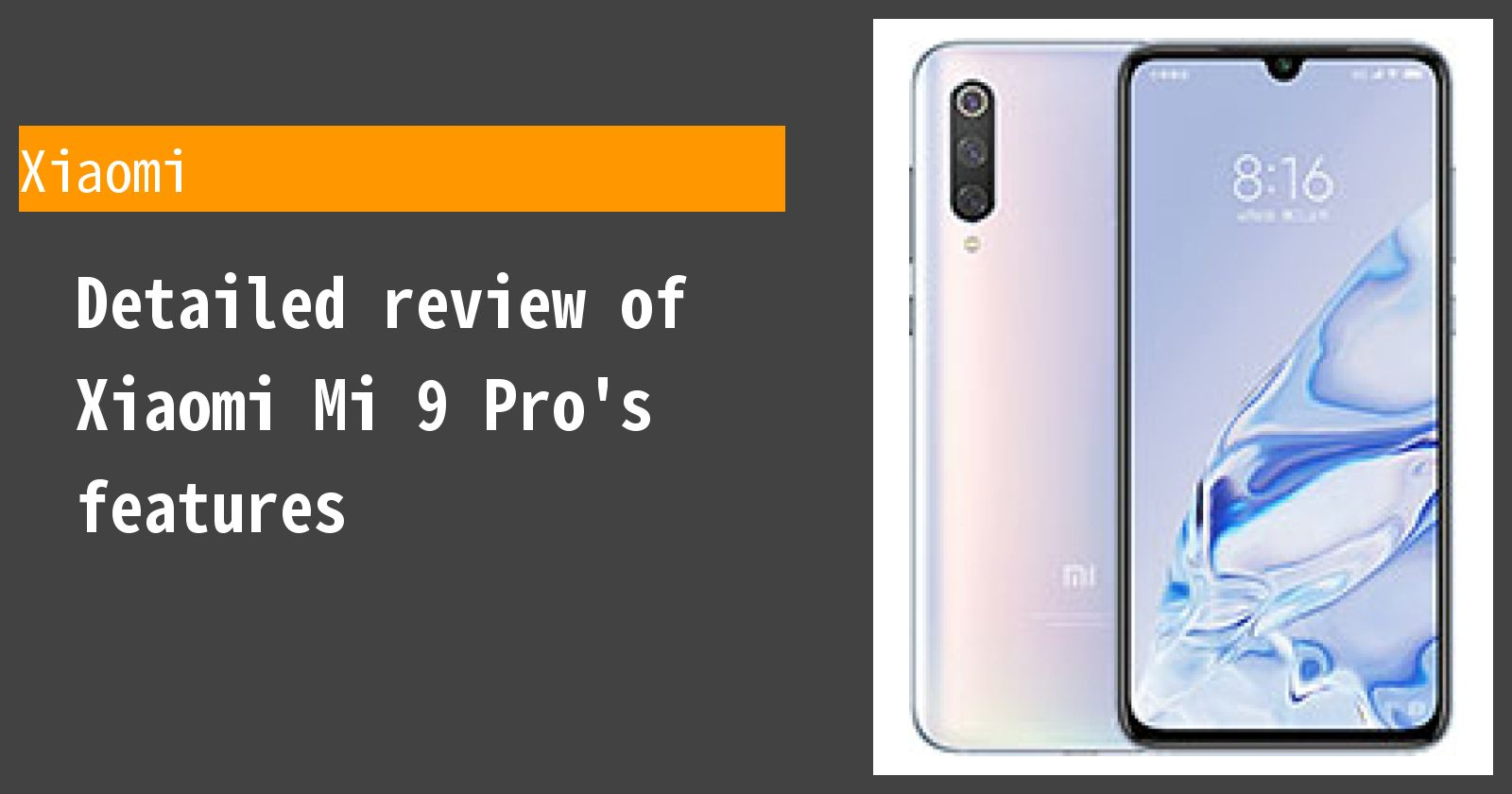 Detailed review of Xiaomi Mi 9 Pro's features