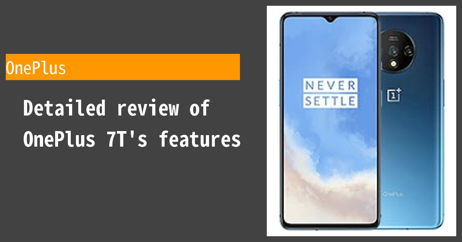 Detailed review of OnePlus 7T's features