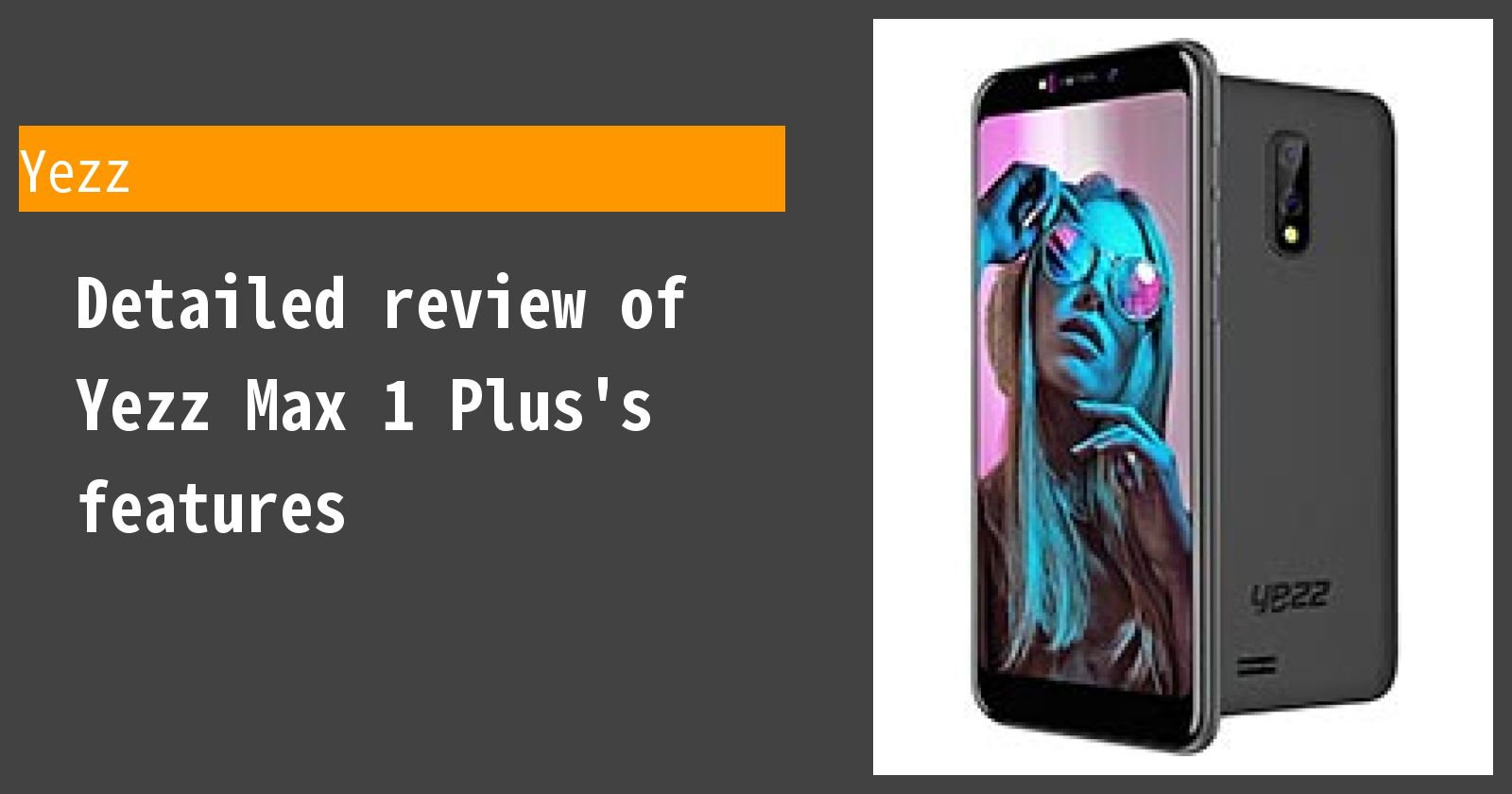 Detailed review of Yezz Max 1 Plus's features