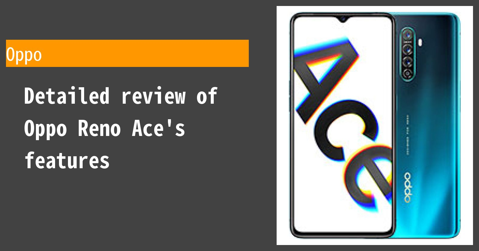 Detailed review of Oppo Reno Ace's features