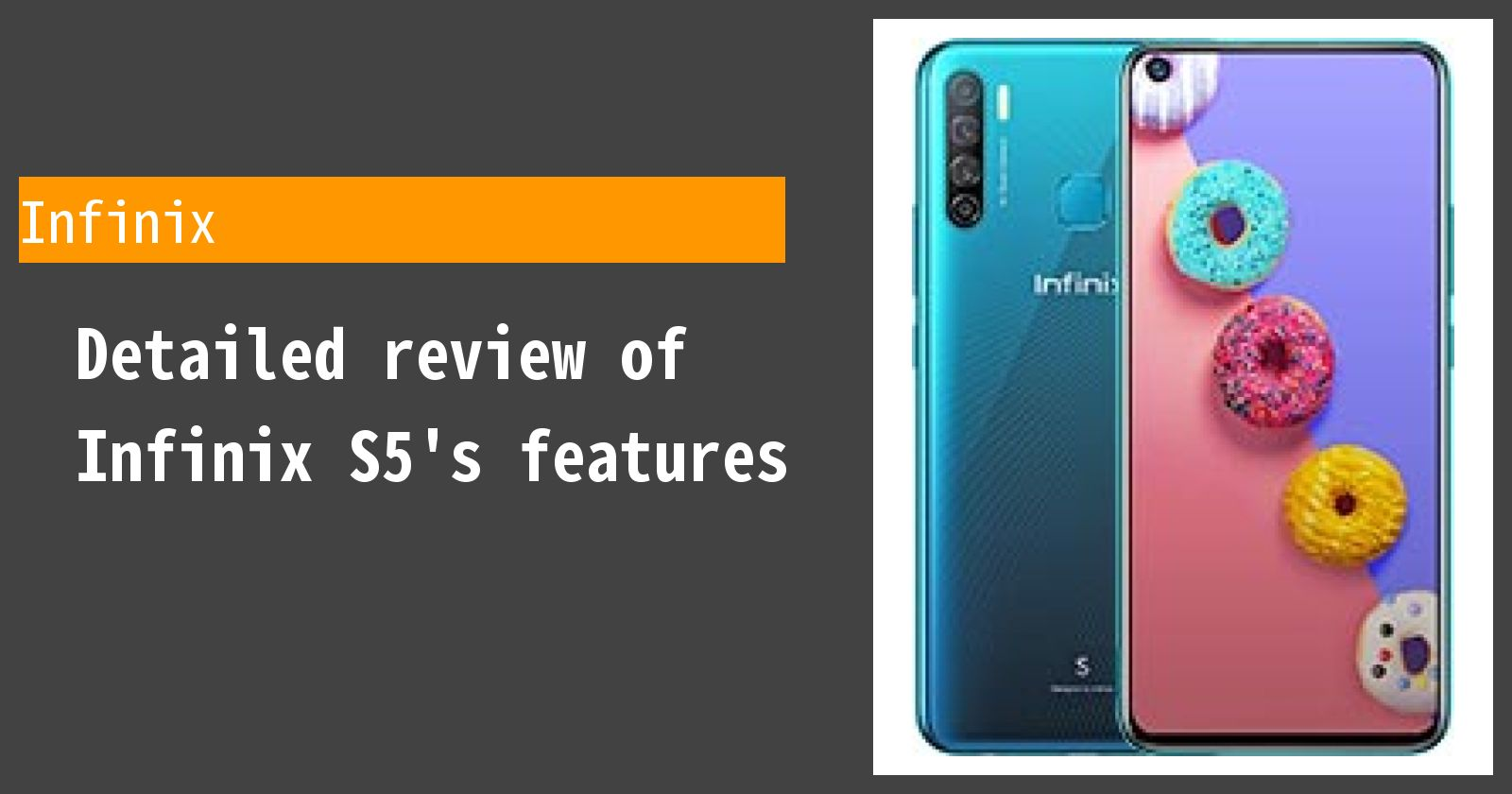 Detailed review of Infinix S5's features