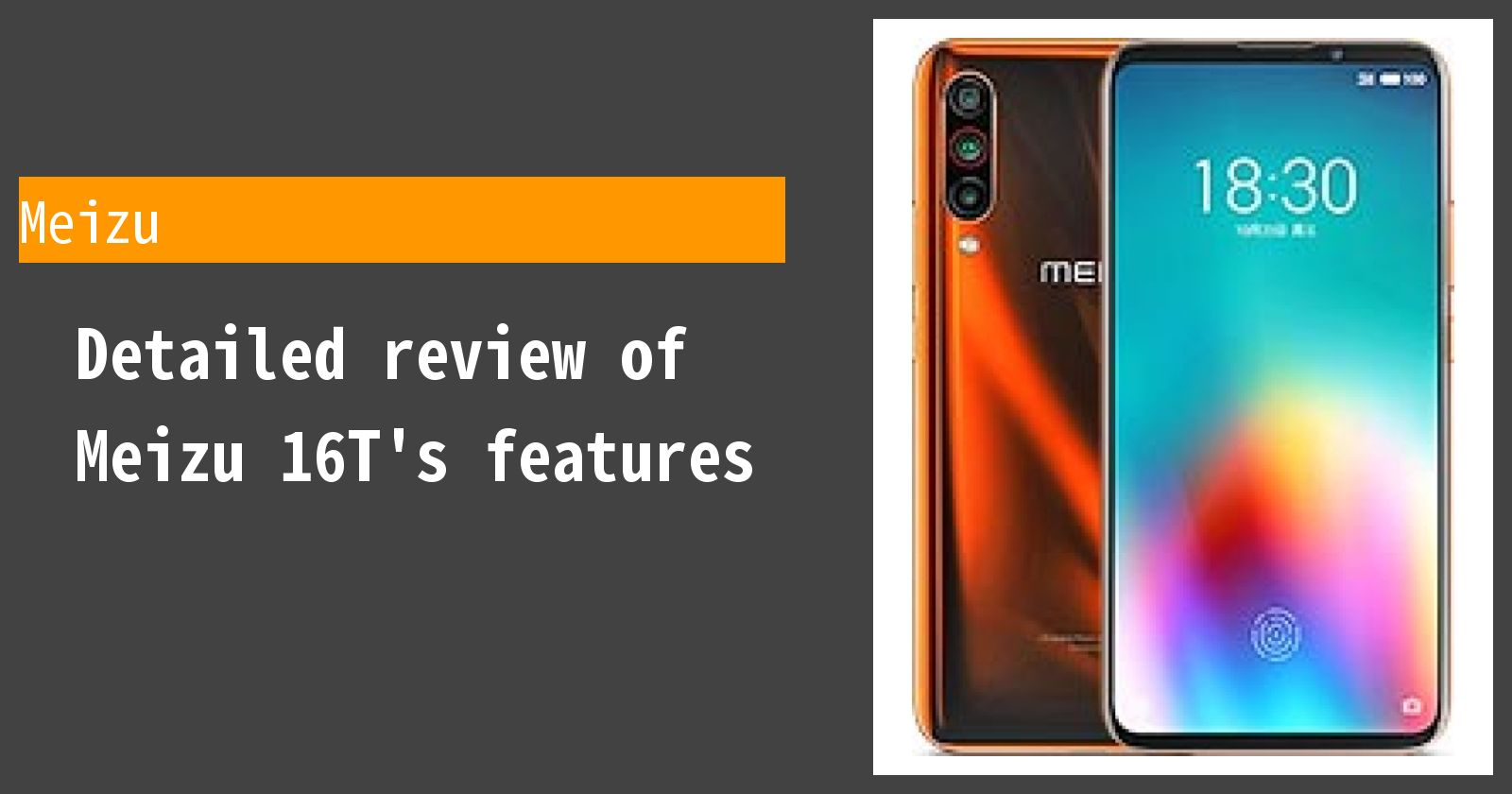 Detailed review of Meizu 16T's features