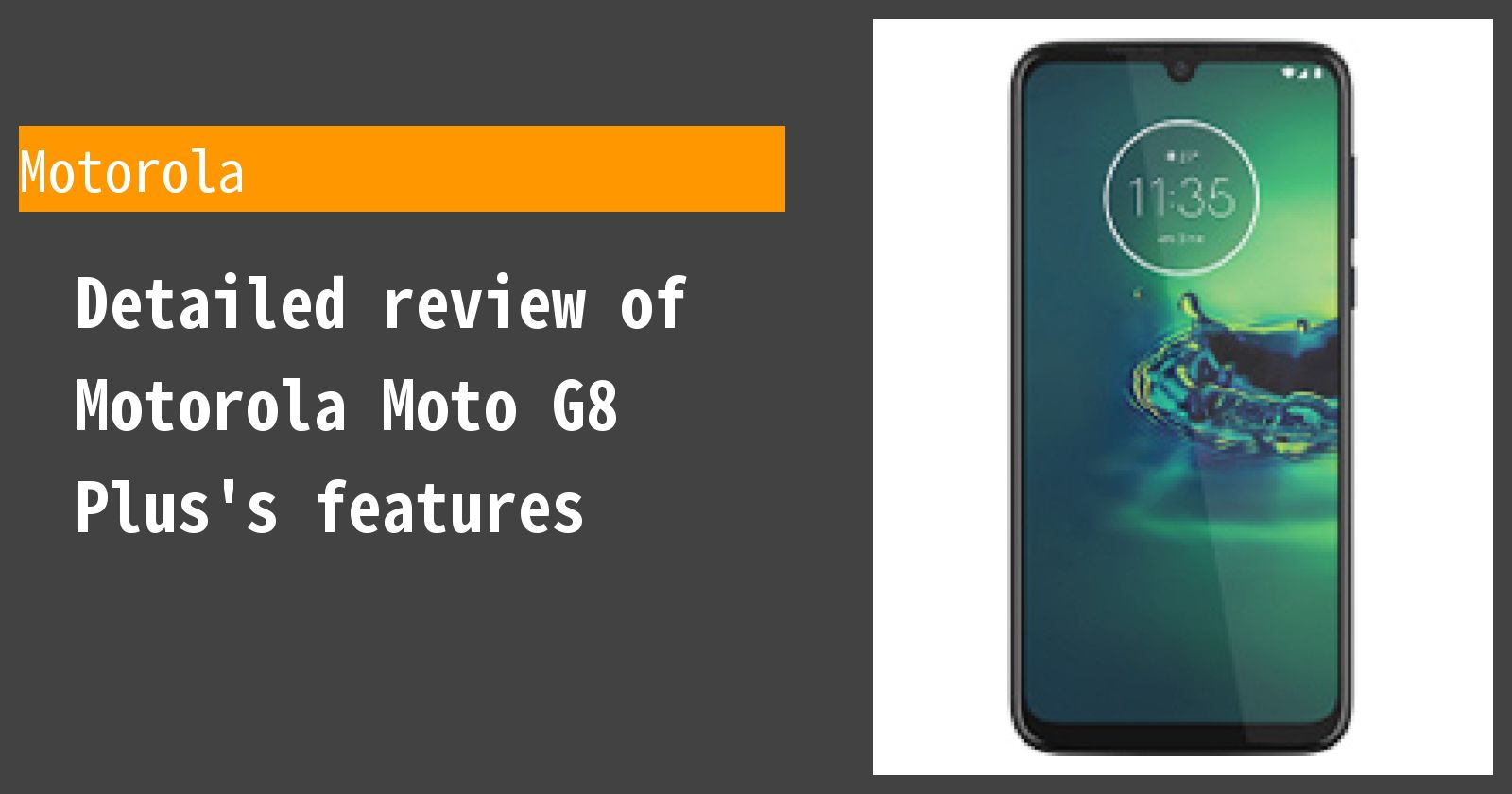 Detailed review of Motorola Moto G8 Plus's features