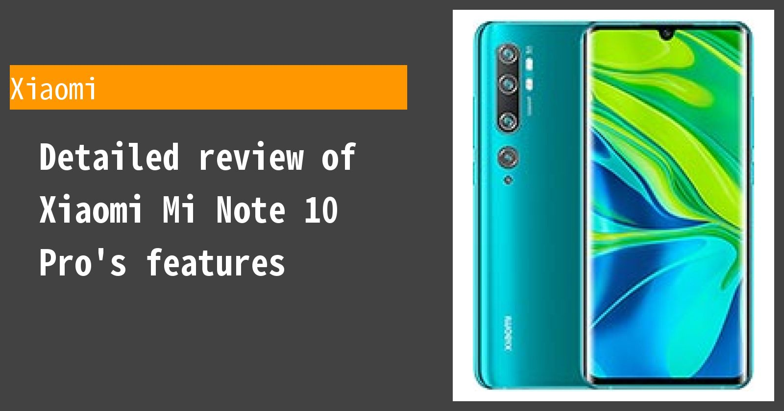 Detailed review of Xiaomi Mi Note 10 Pro's features
