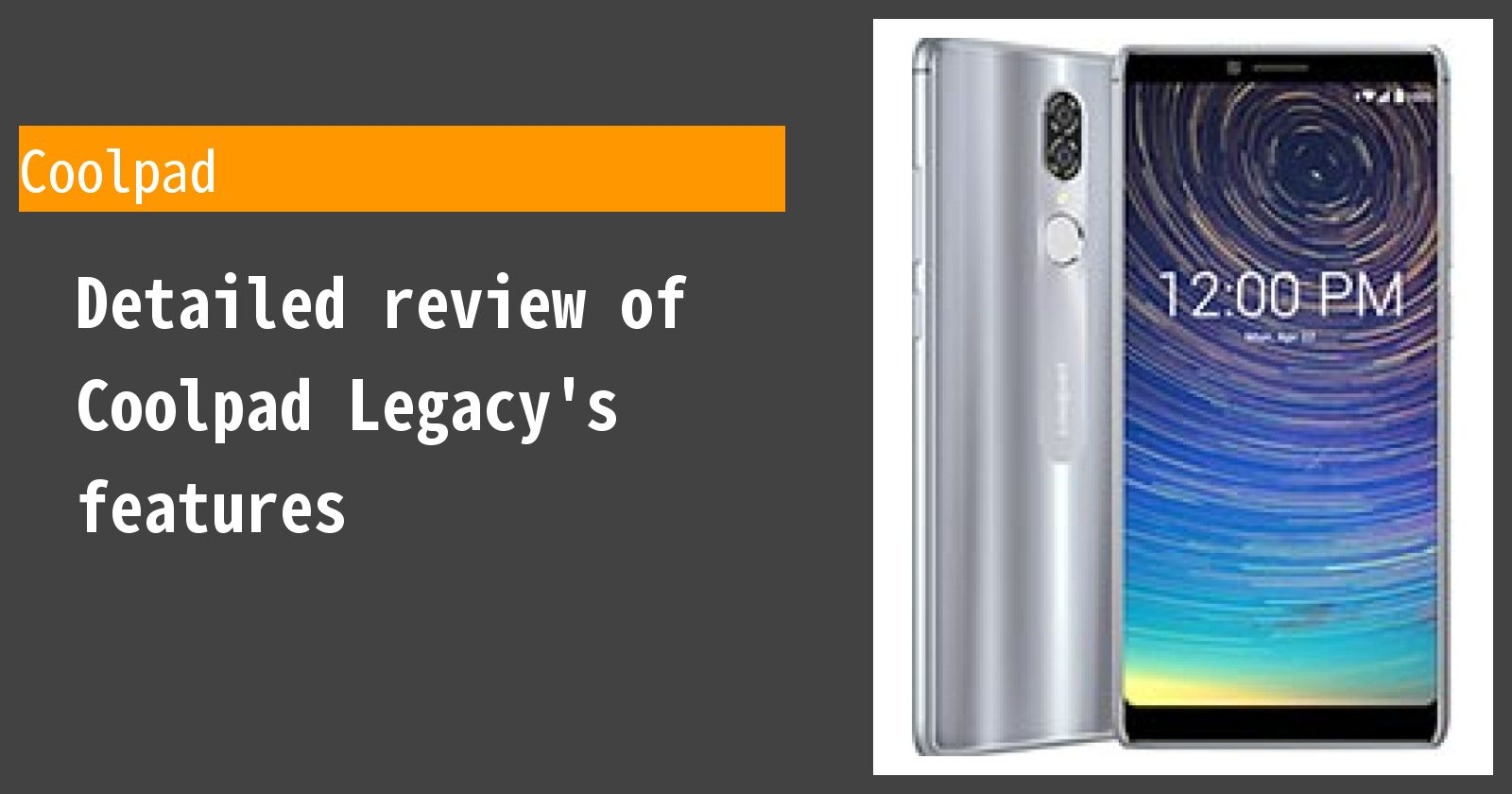 Detailed review of Coolpad Legacy's features