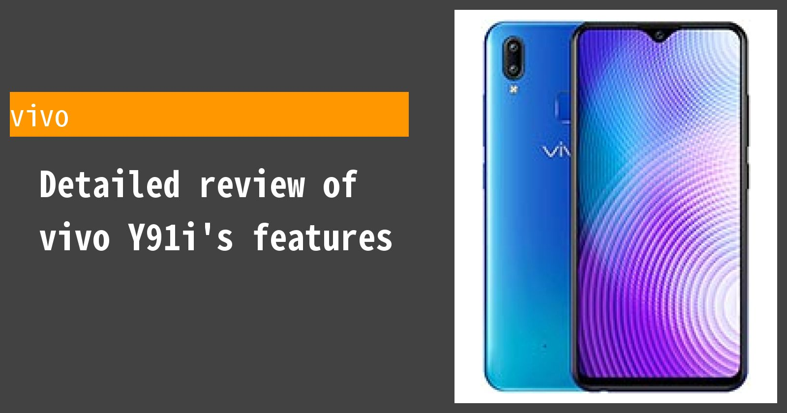Detailed review of vivo Y91i's features