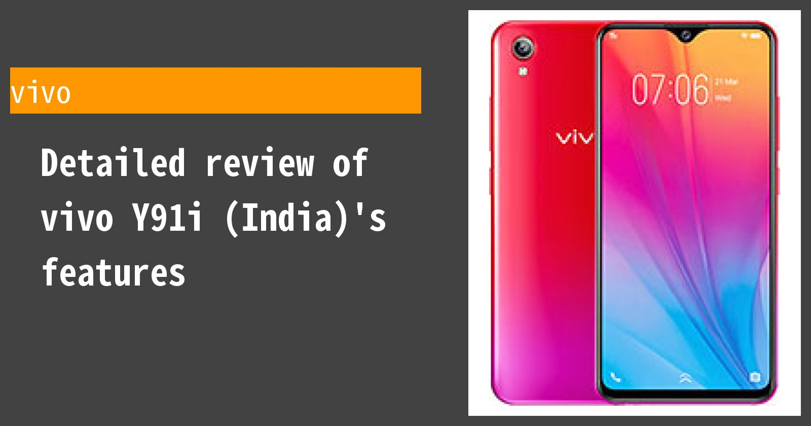 Detailed review of vivo Y91i (India)'s features