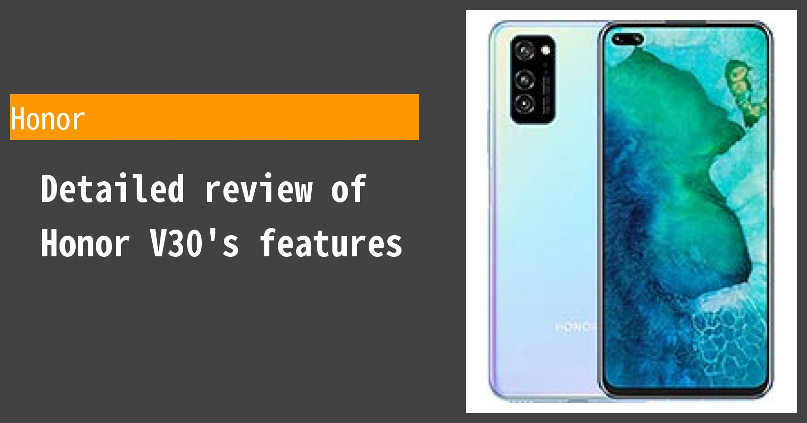 Detailed review of Honor V30's features