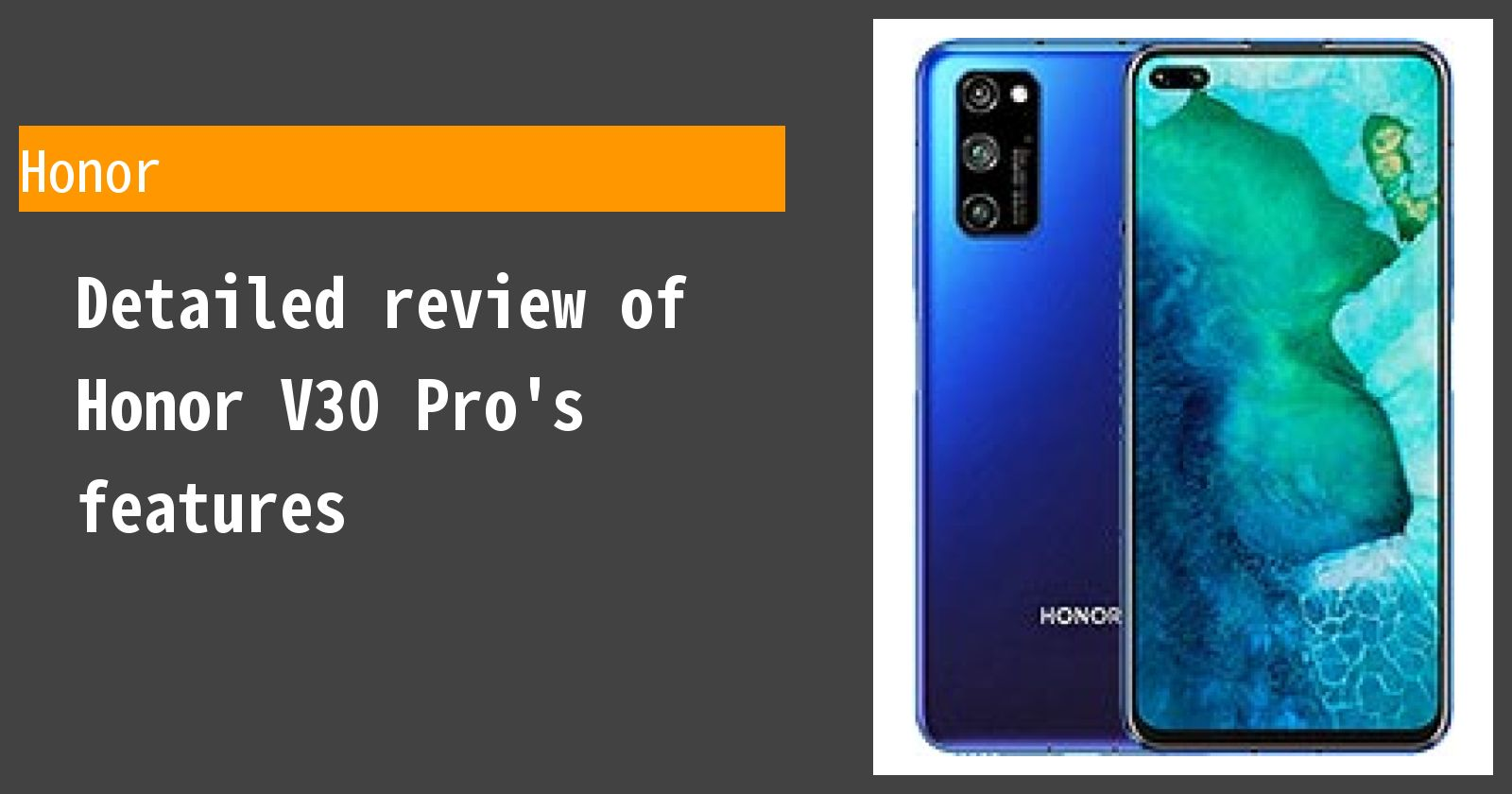 Detailed review of Honor V30 Pro's features
