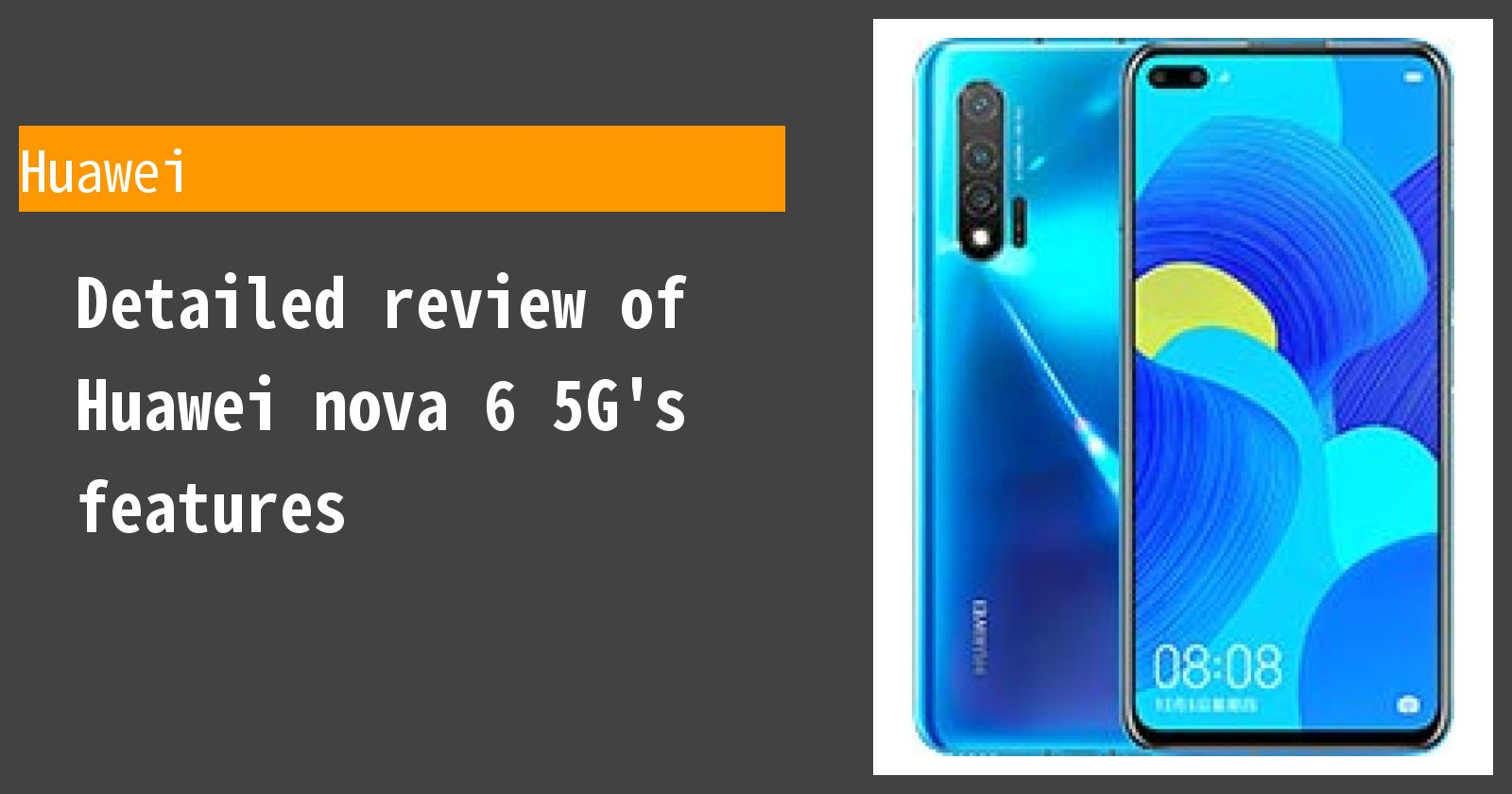 Detailed review of Huawei nova 6 5G's features