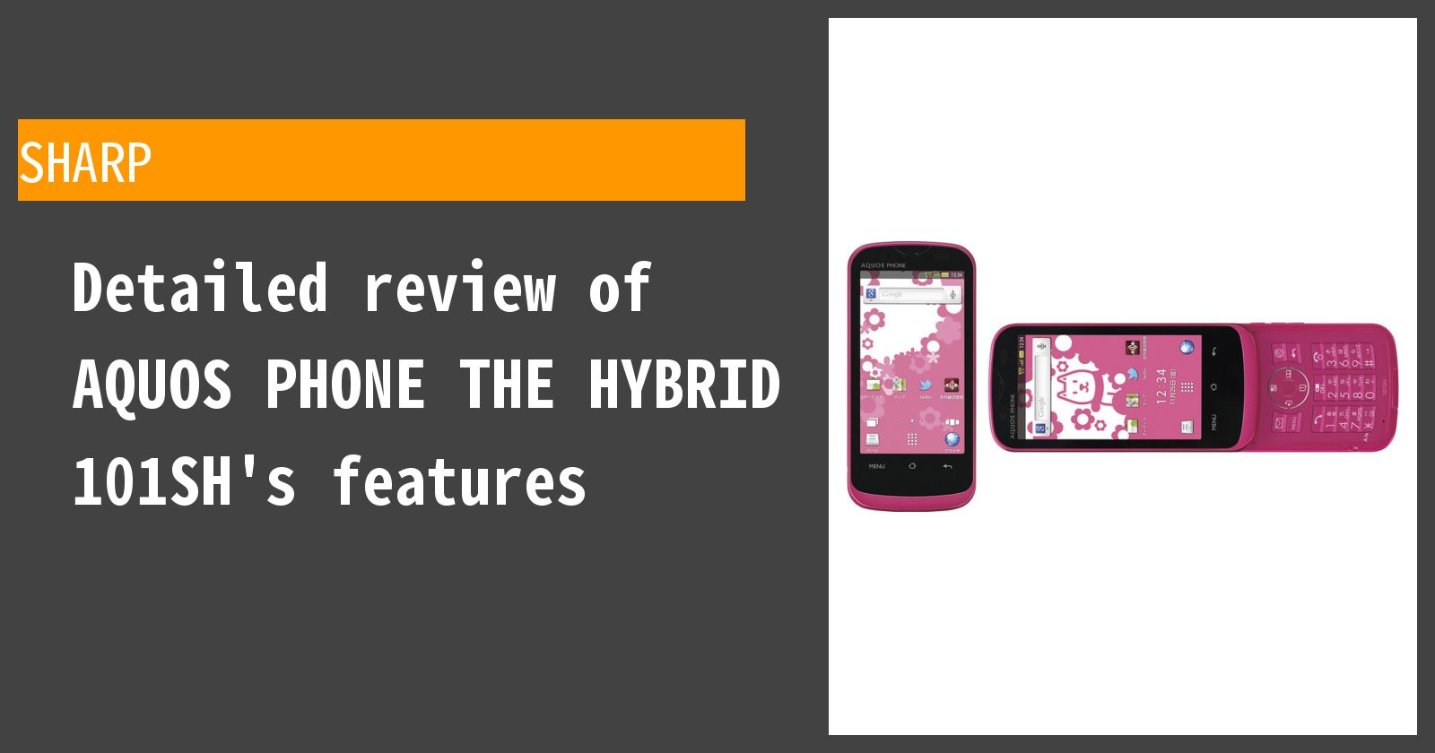 Detailed review of AQUOS PHONE THE HYBRID 101SH SoftBank's features