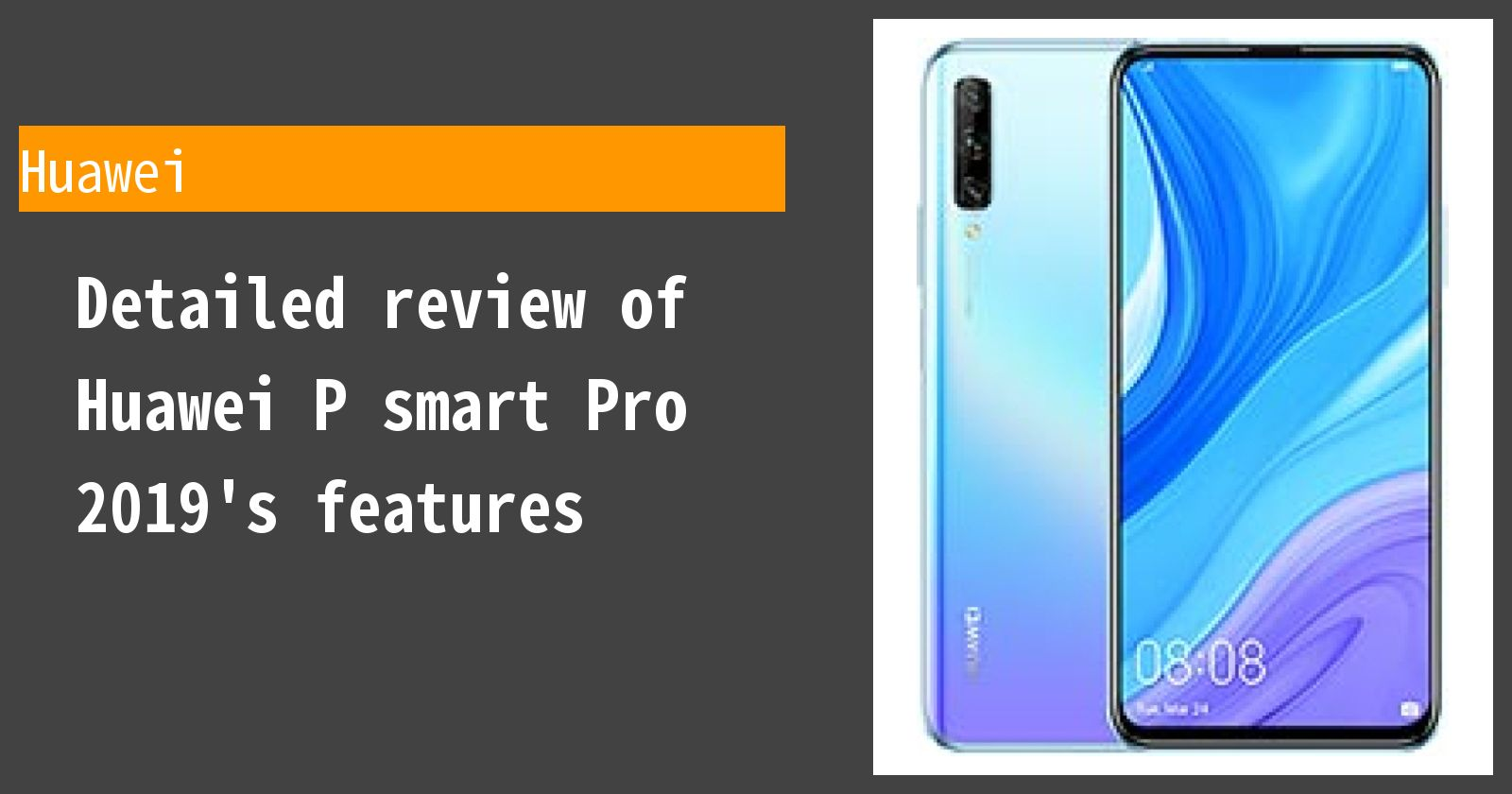 Detailed review of Huawei P smart Pro 2019's features