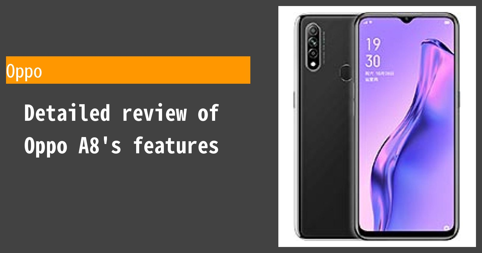 Detailed review of Oppo A8's features
