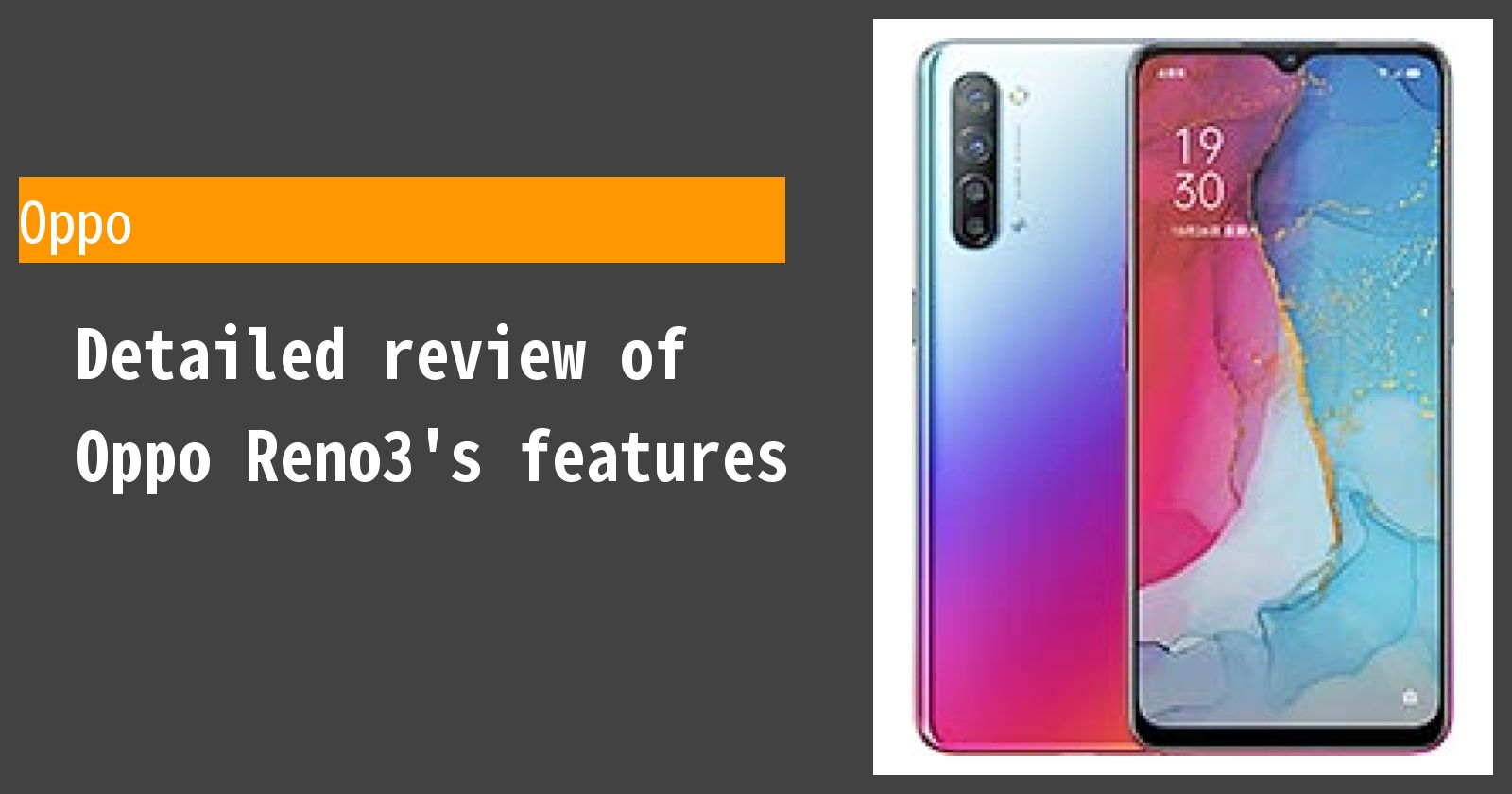 Detailed review of Oppo Reno3 5G's features