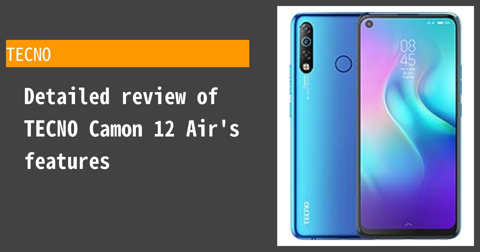 Detailed review of TECNO Camon 12 Air's features