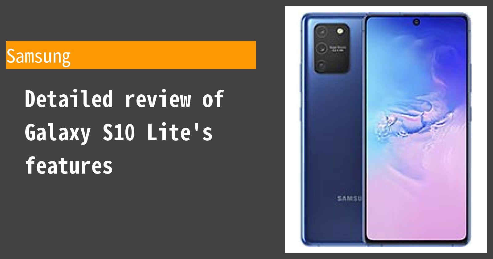 Detailed review of Galaxy S10 Lite's features