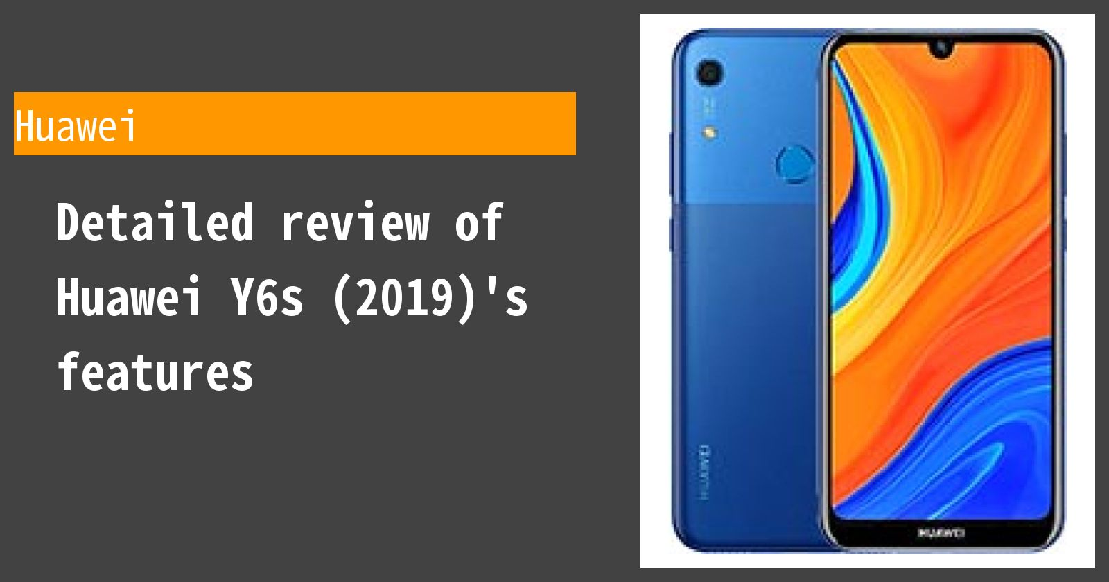 Detailed review of Huawei Y6s (2019)'s features