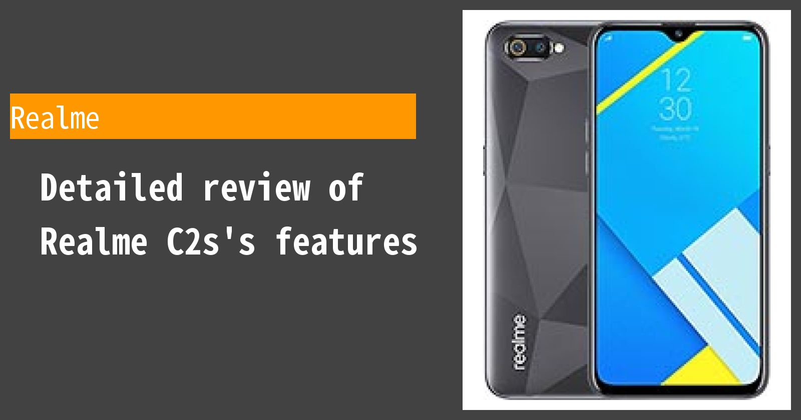 Detailed review of Realme C2s's features
