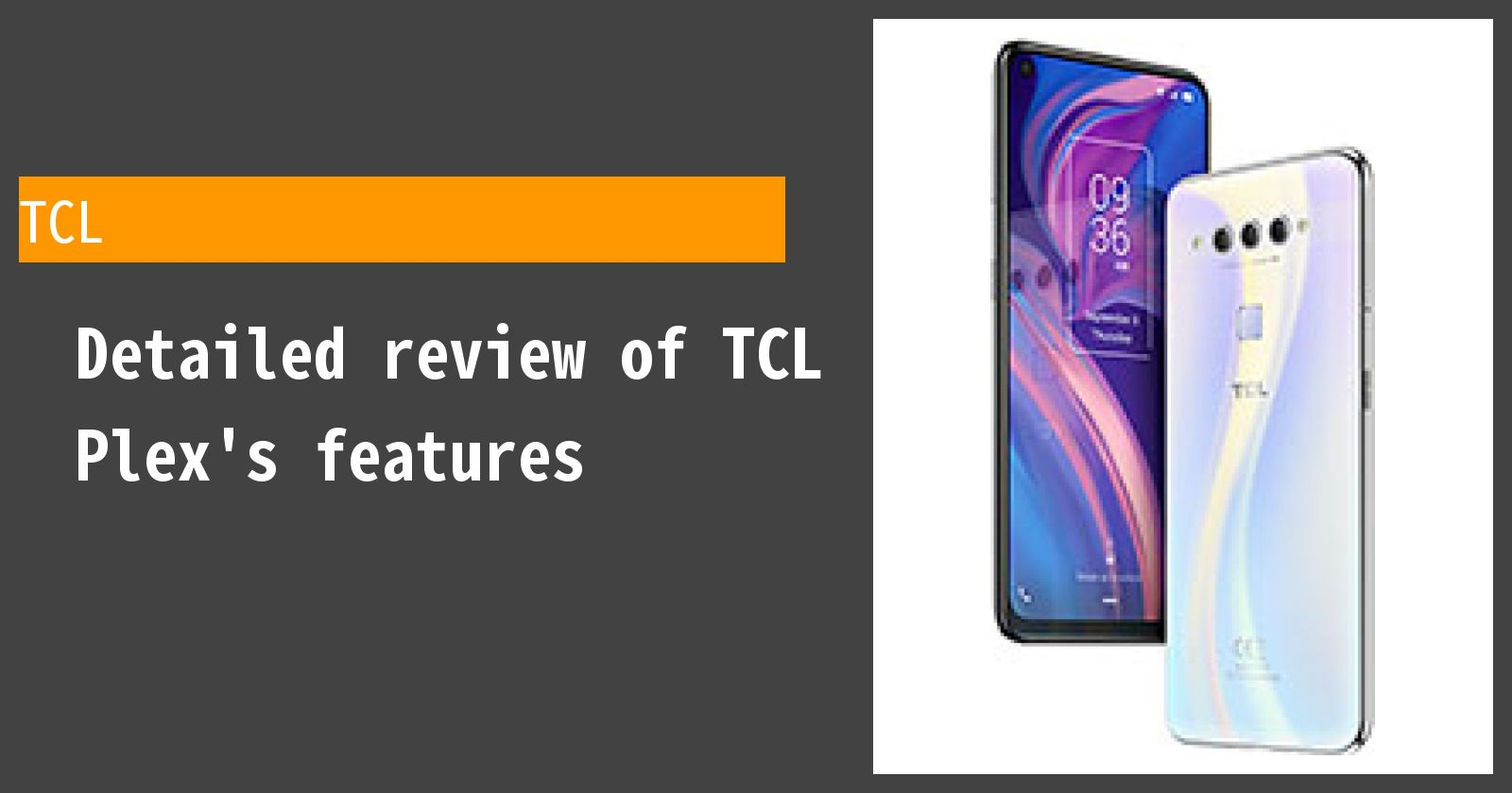 Detailed review of TCL Plex's features