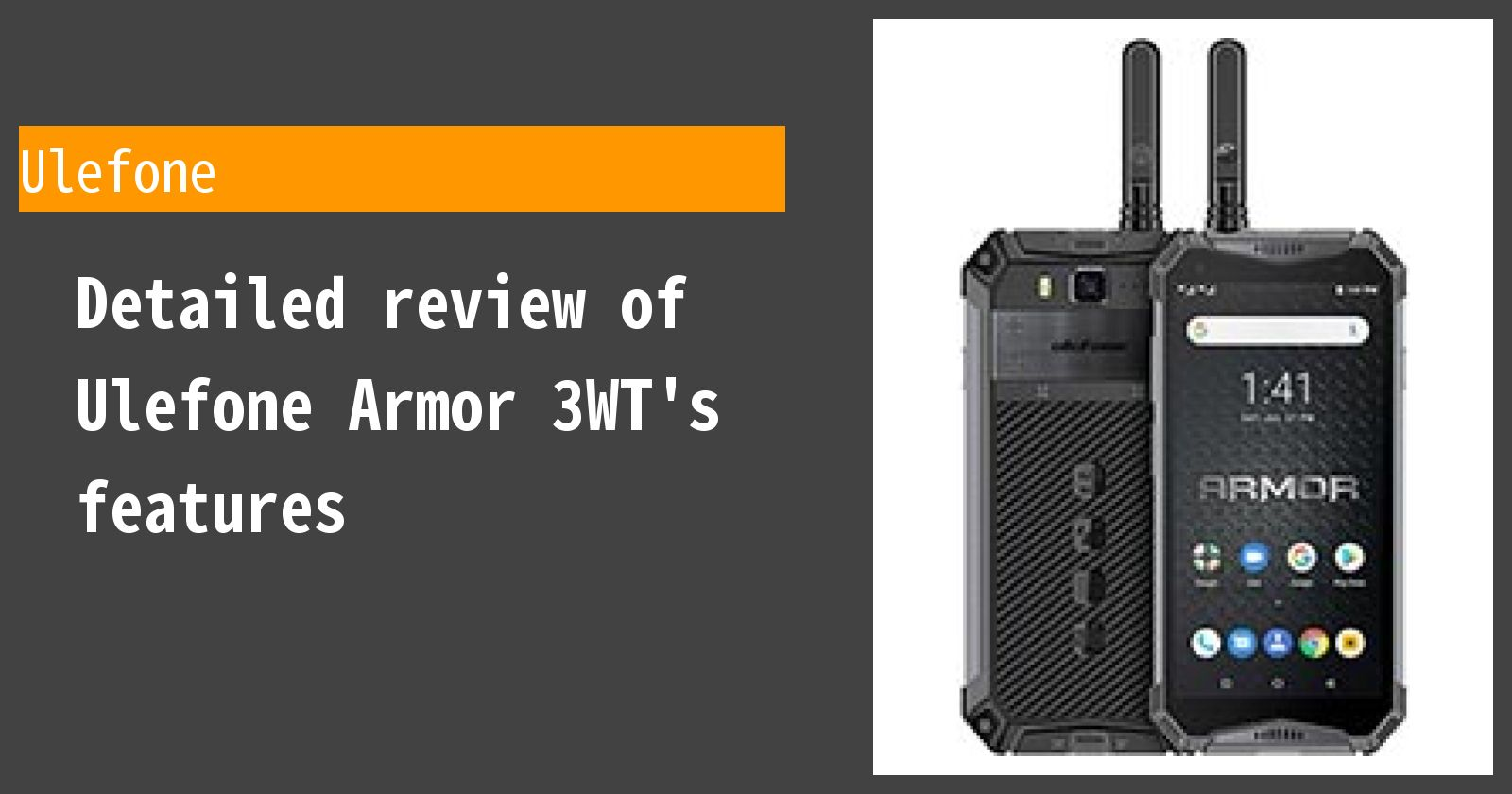 Detailed review of Ulefone Armor 3WT's features