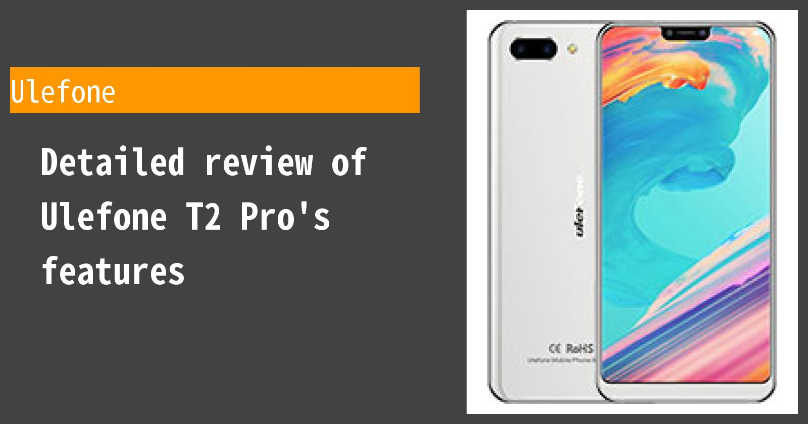 Detailed review of Ulefone T2 Pro's features