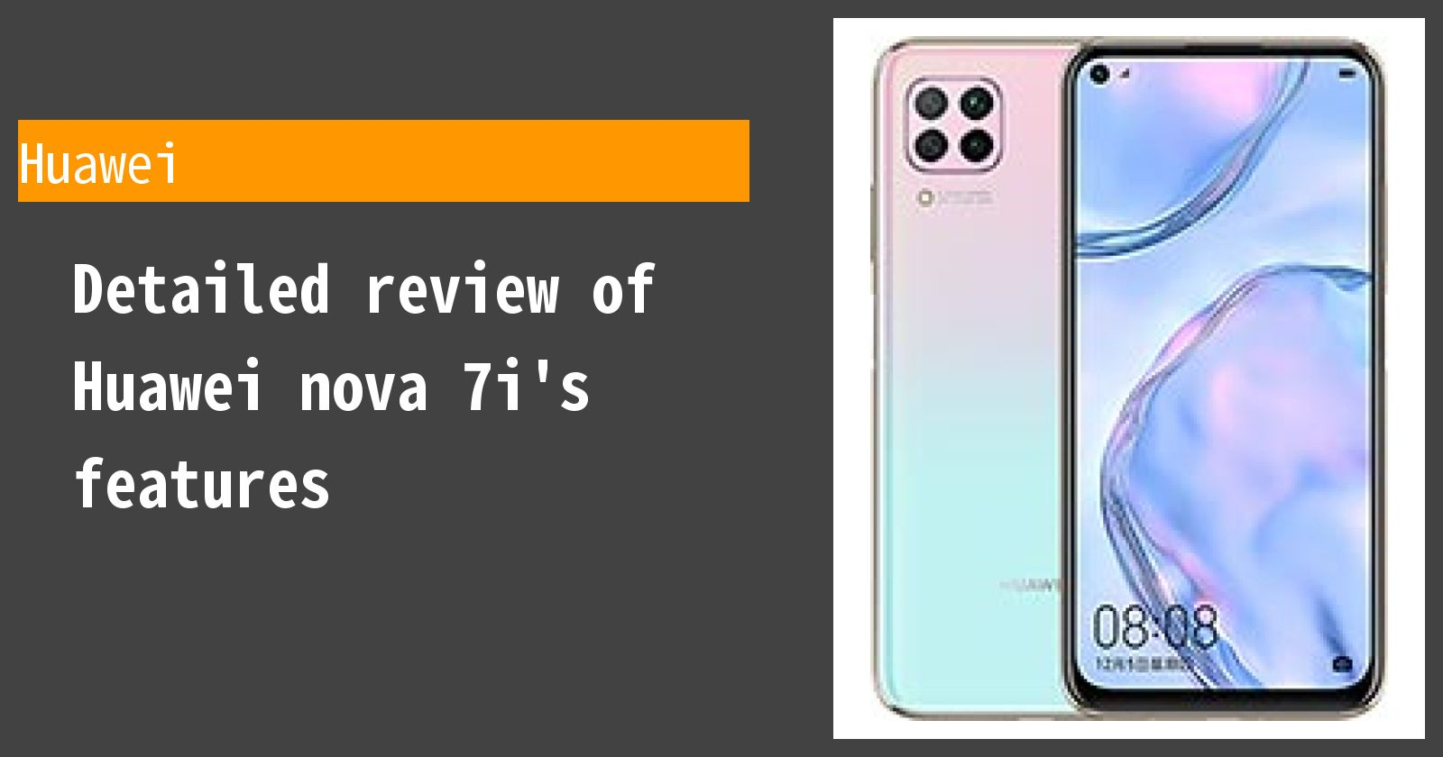 Detailed review of Huawei nova 7i's features