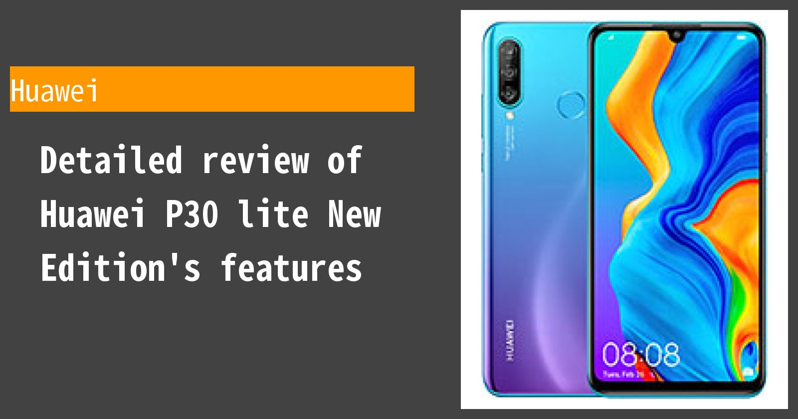 Detailed review of Huawei P30 lite New Edition's features