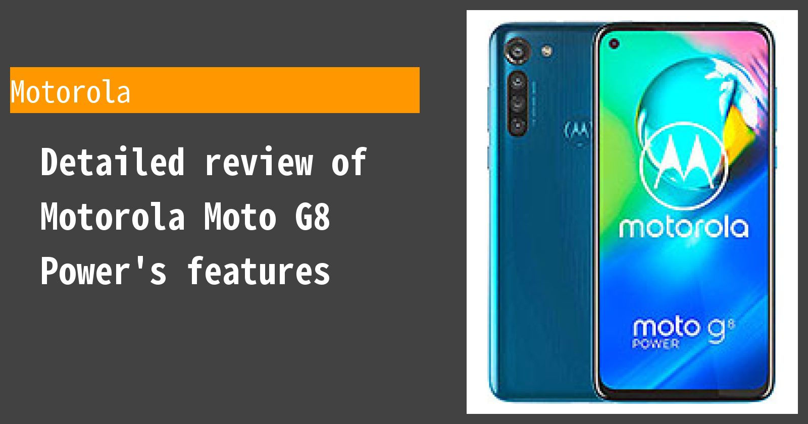 Detailed review of Motorola Moto G8 Power's features