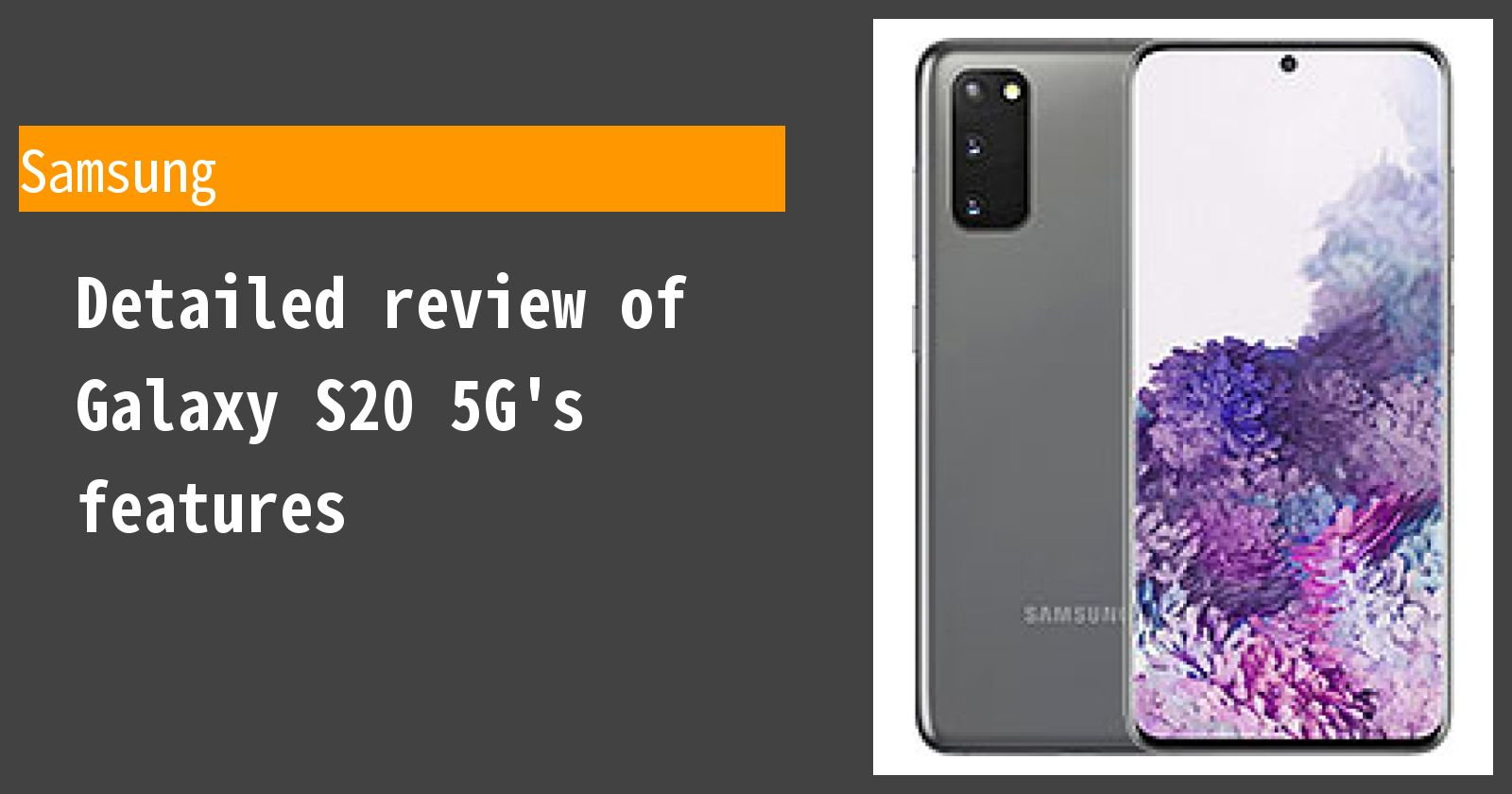 Detailed review of Galaxy S20 5G's features