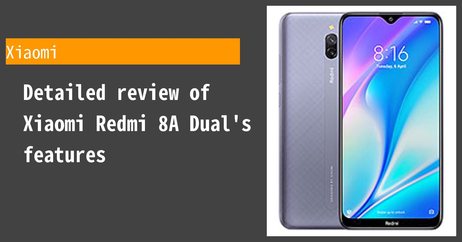 Detailed review of Xiaomi Redmi 8A Dual's features