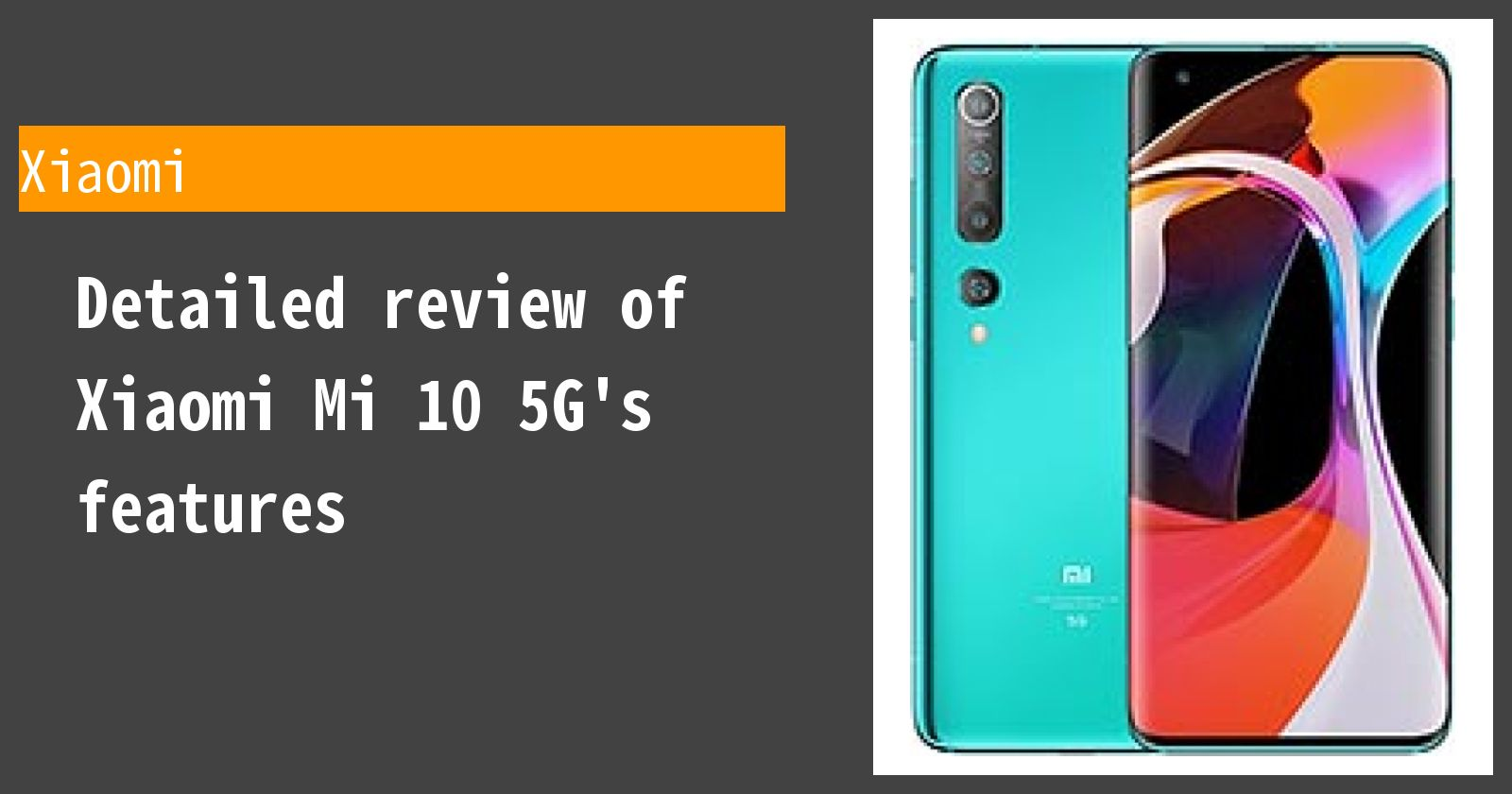Detailed review of Xiaomi Mi 10 5G's features