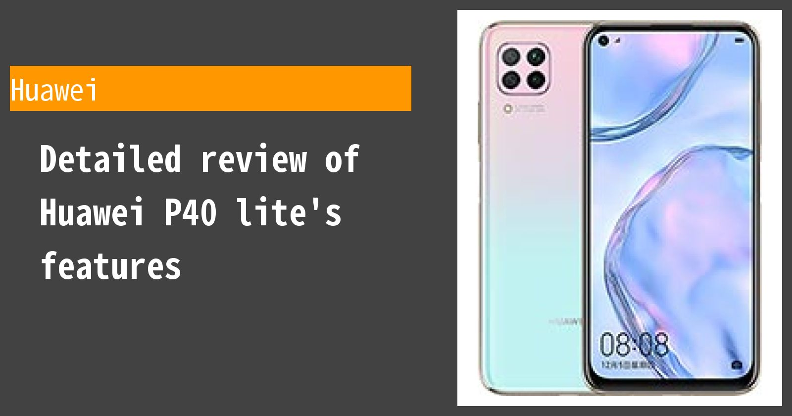 Detailed review of Huawei P40 lite's features