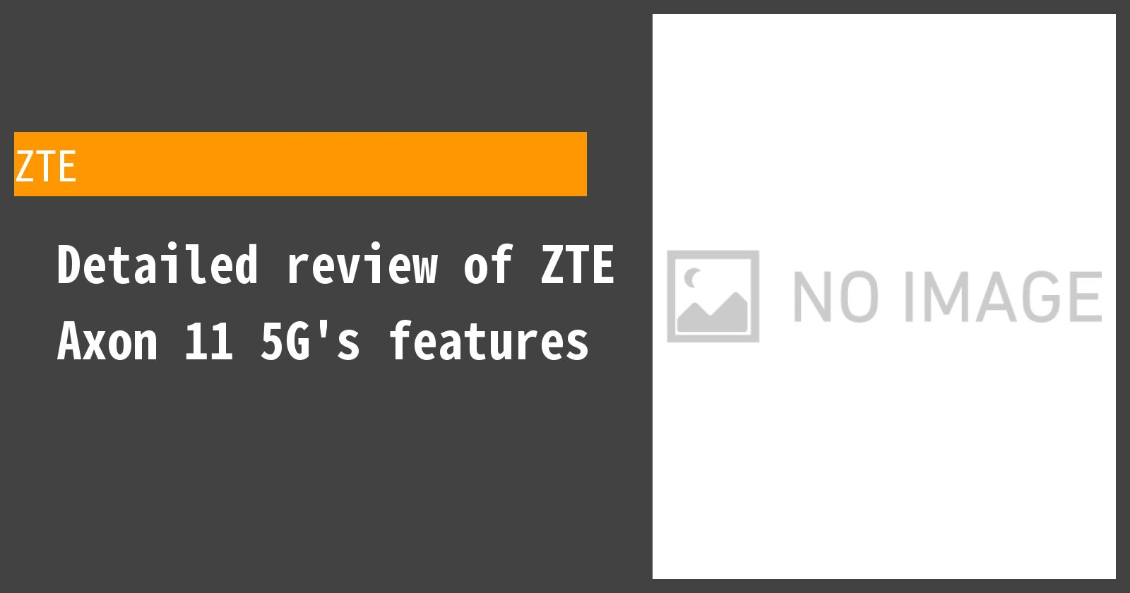 Detailed review of ZTE Axon 11 5G's features