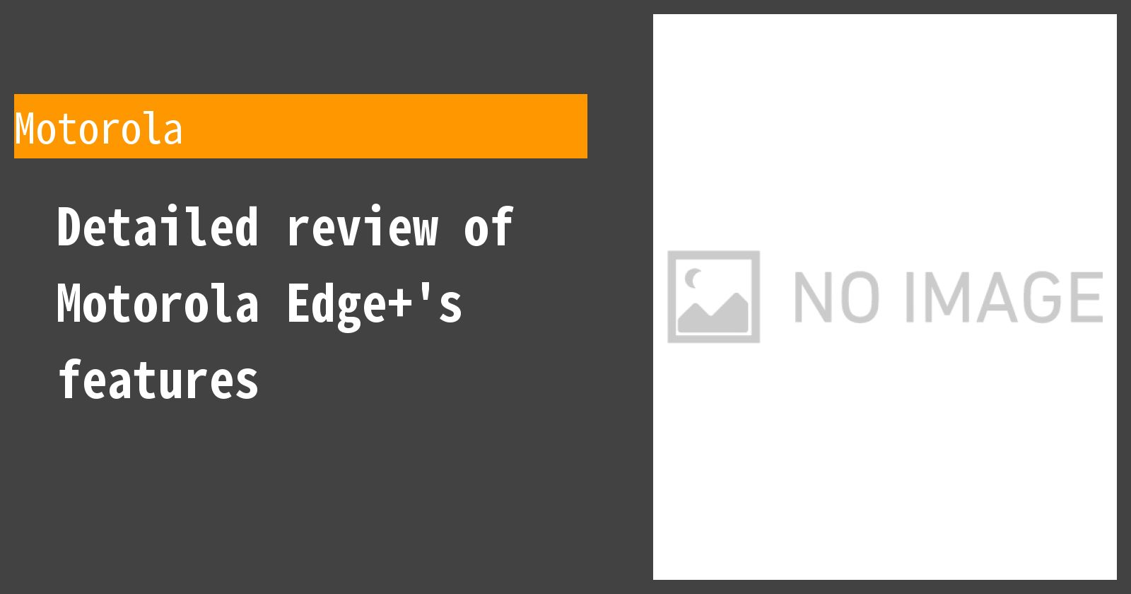 Detailed review of Motorola Edge+'s features