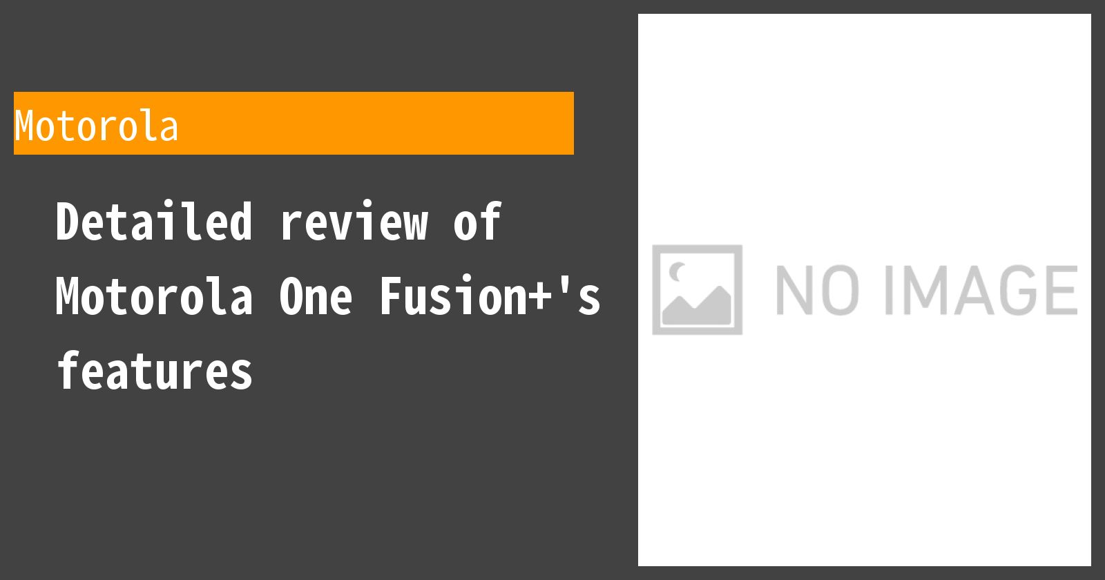 Detailed review of Motorola One Fusion+'s features