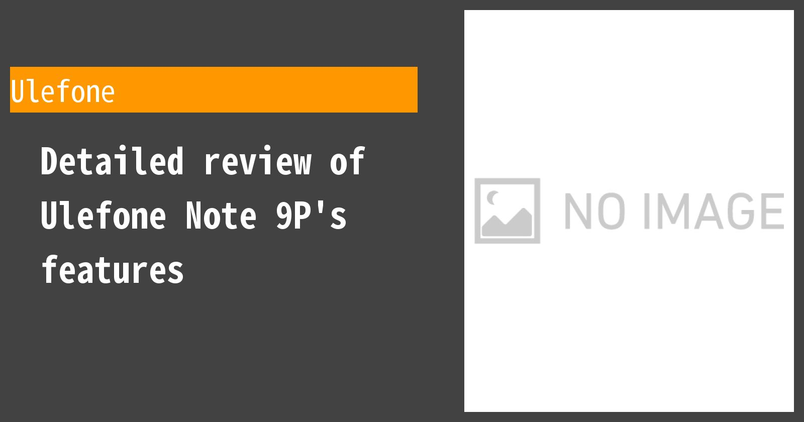 Detailed review of Ulefone Note 9P's features