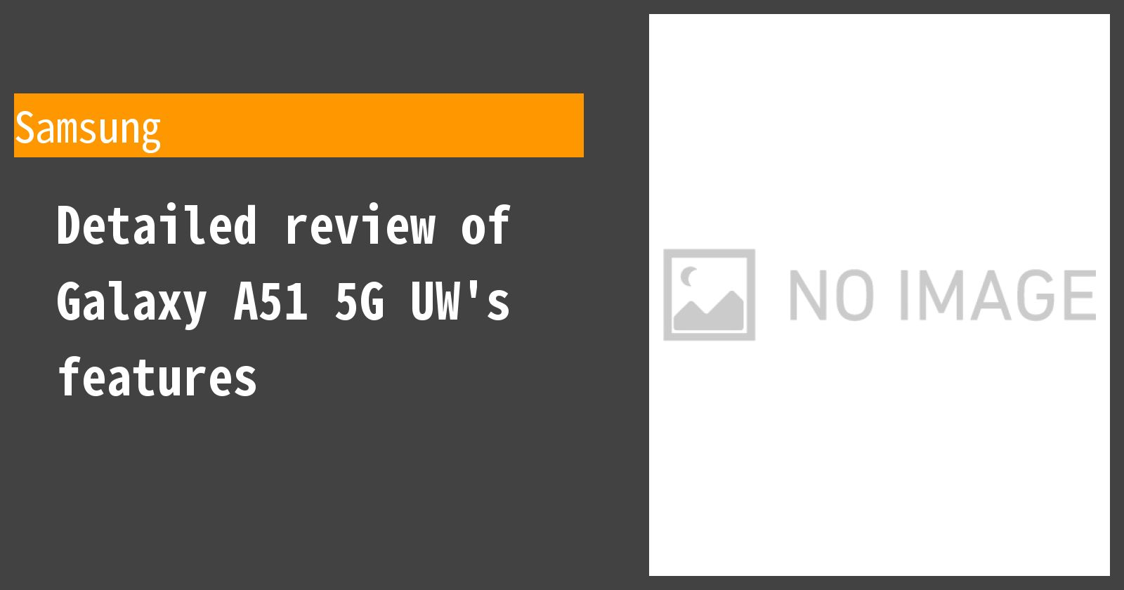 Detailed review of Galaxy A51 5G UW's features
