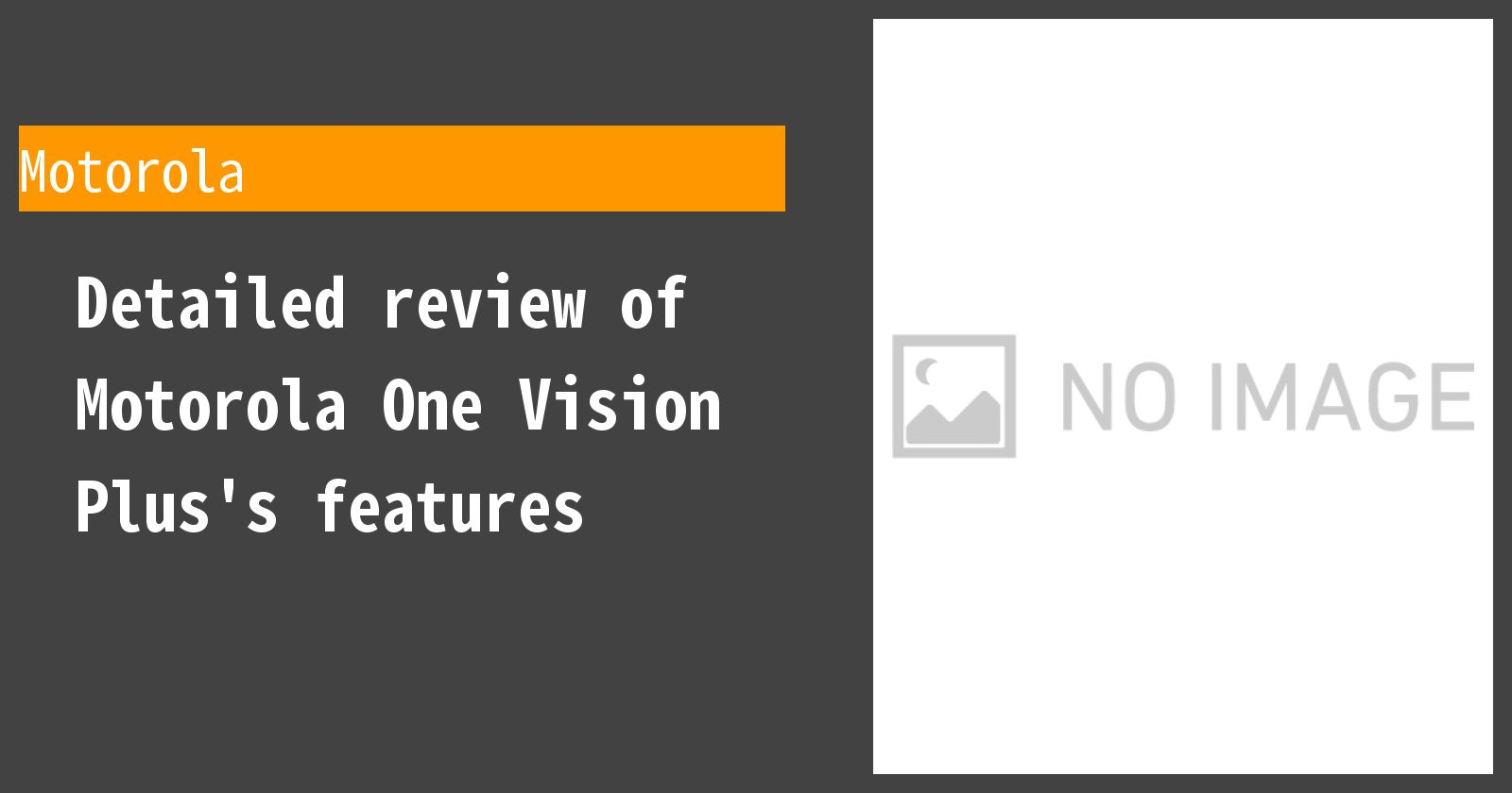 Detailed review of Motorola One Vision Plus's features