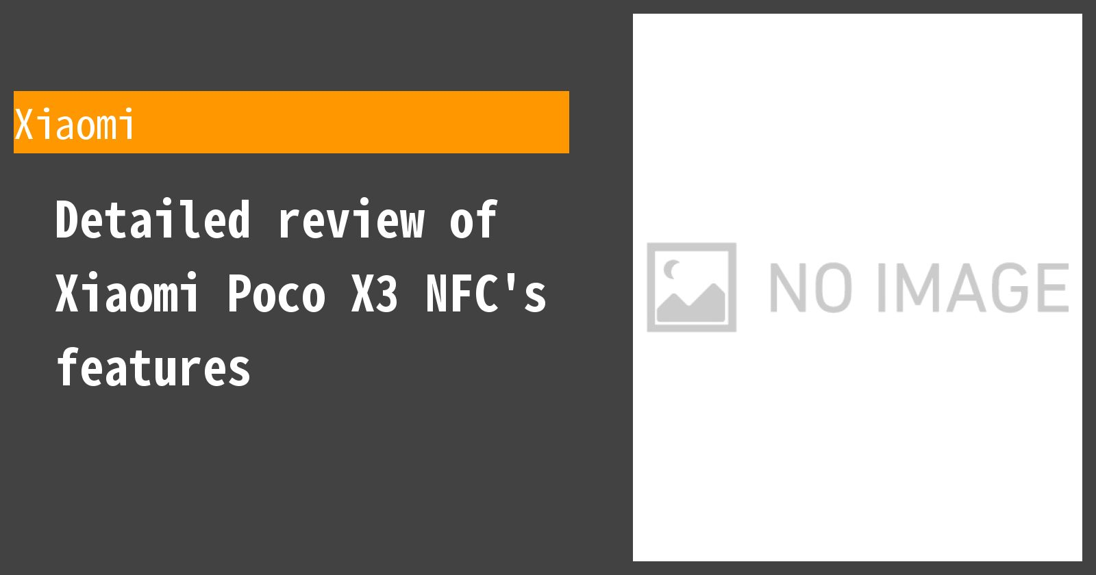 Detailed review of Xiaomi Poco X3 NFC's features
