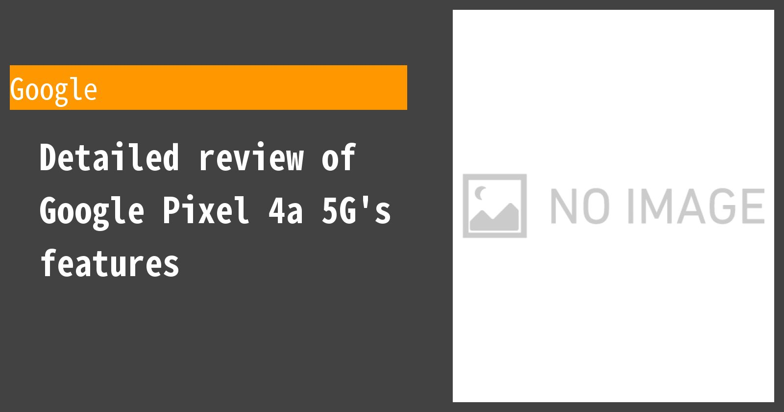 Detailed review of Google Pixel 4a 5G's features
