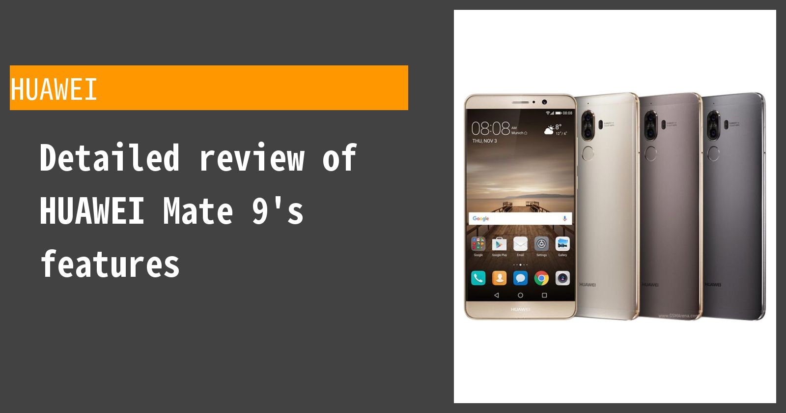 Detailed review of HUAWEI Mate 9's features